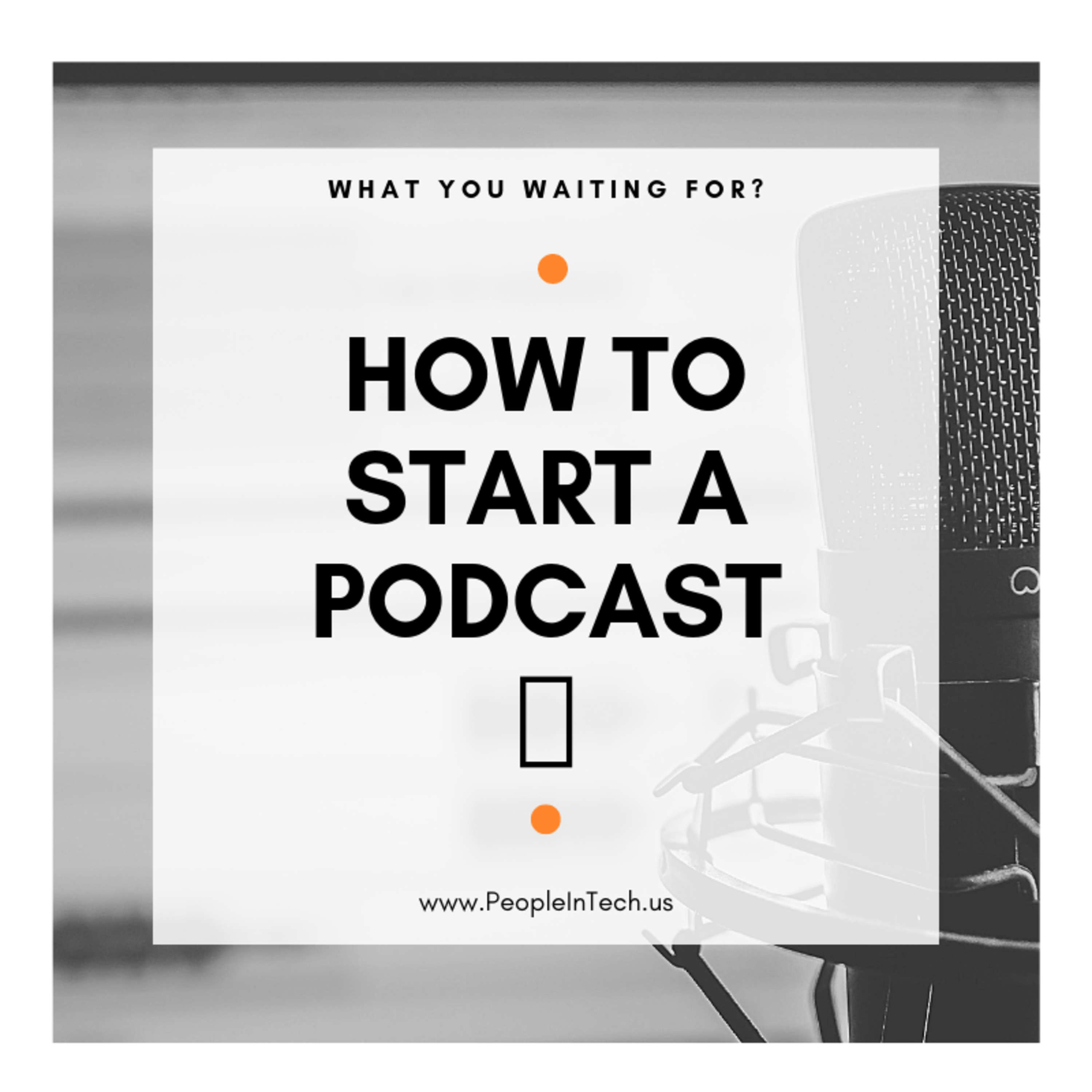 How to Start a Podcast - 06/30/19