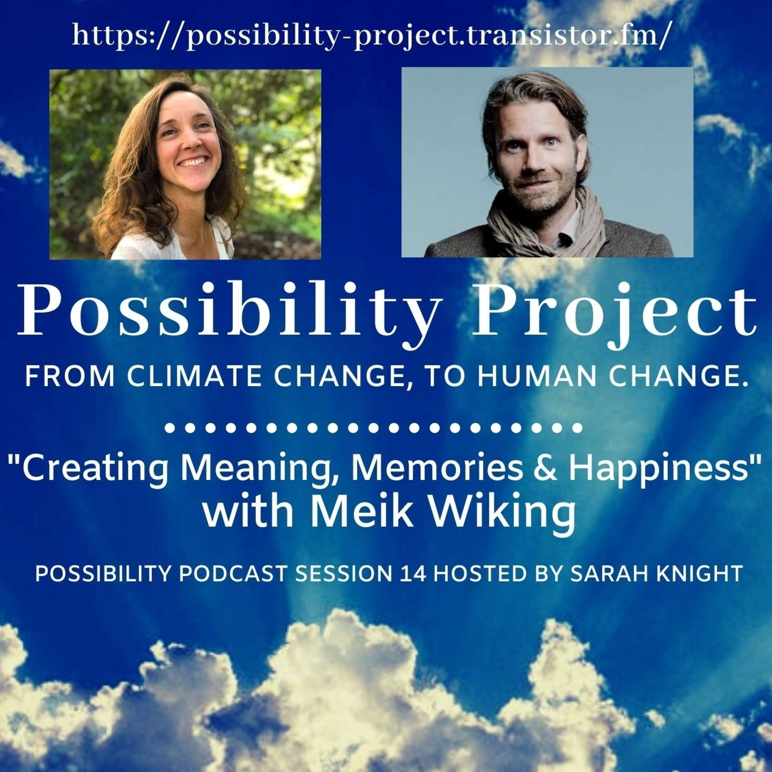 Creating Meaning, Memories and Happiness with Meik Wiking. Possibility Podcast Session 14.