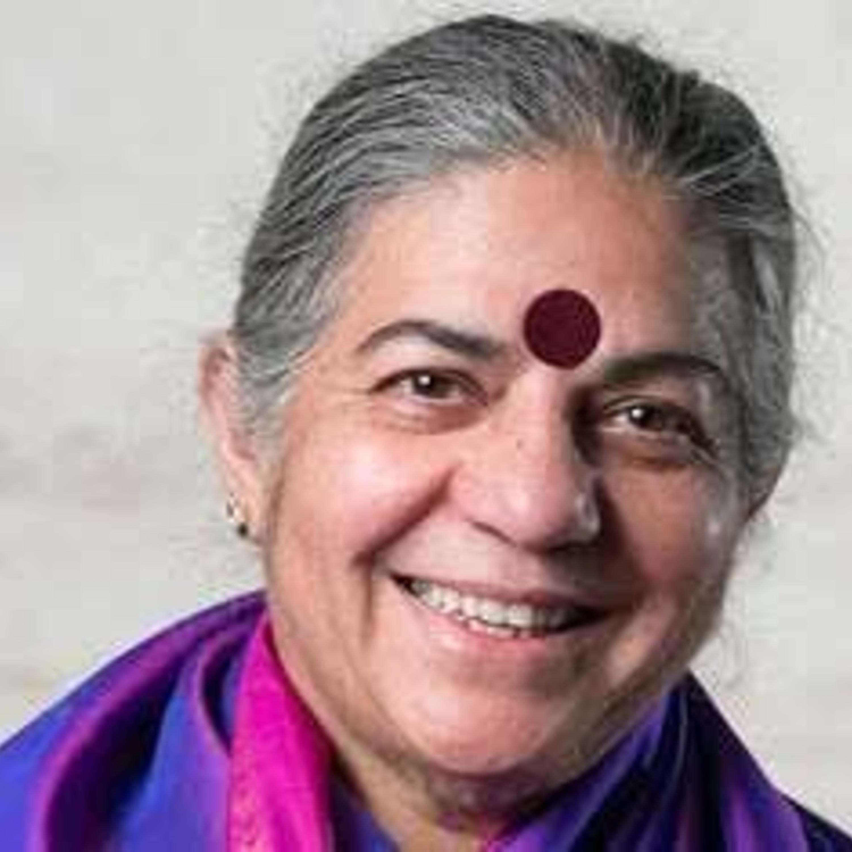 Vandana Shiva M.D. ~ Farming With Nature, Cultivating the Future