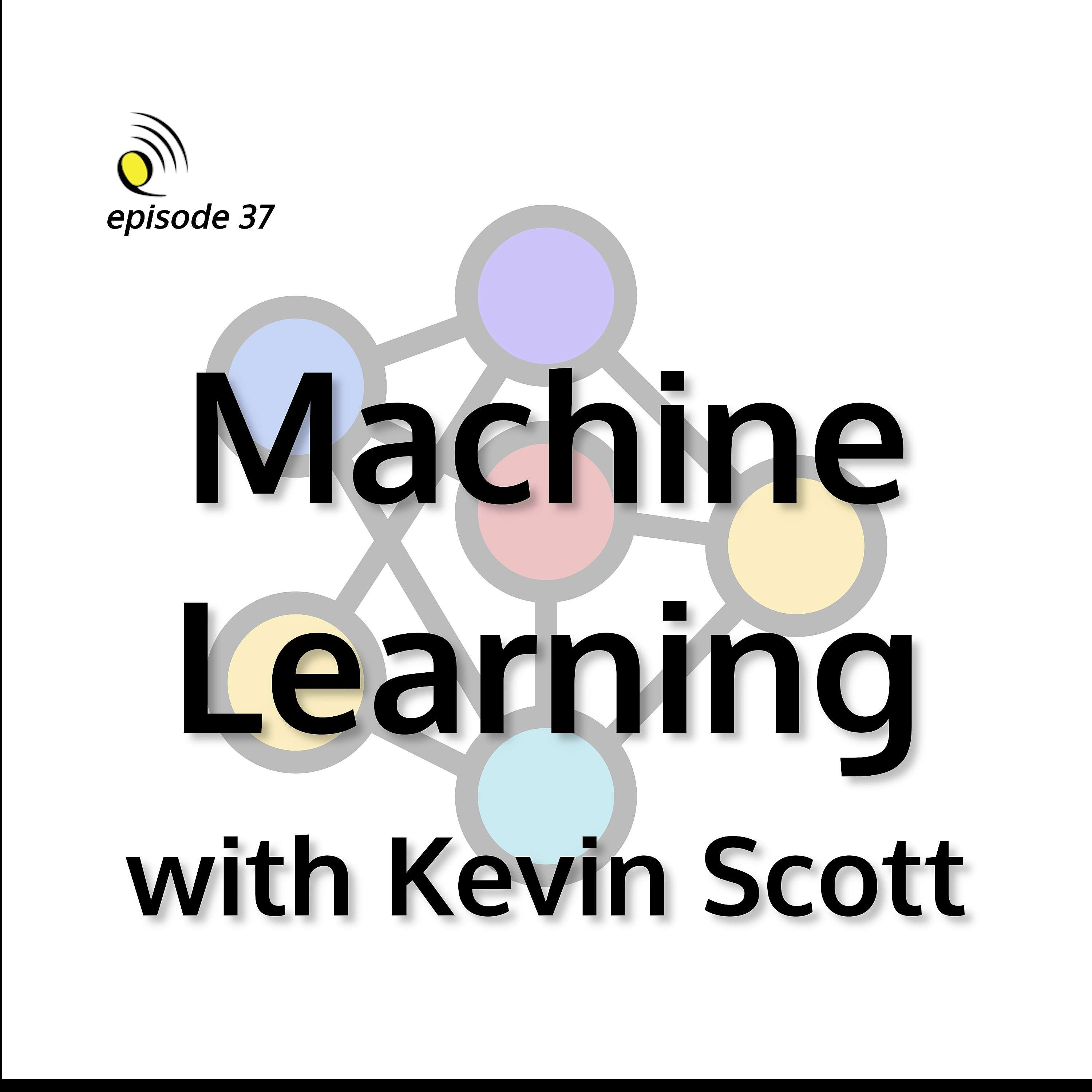 Machine Learning with Kevin Scott