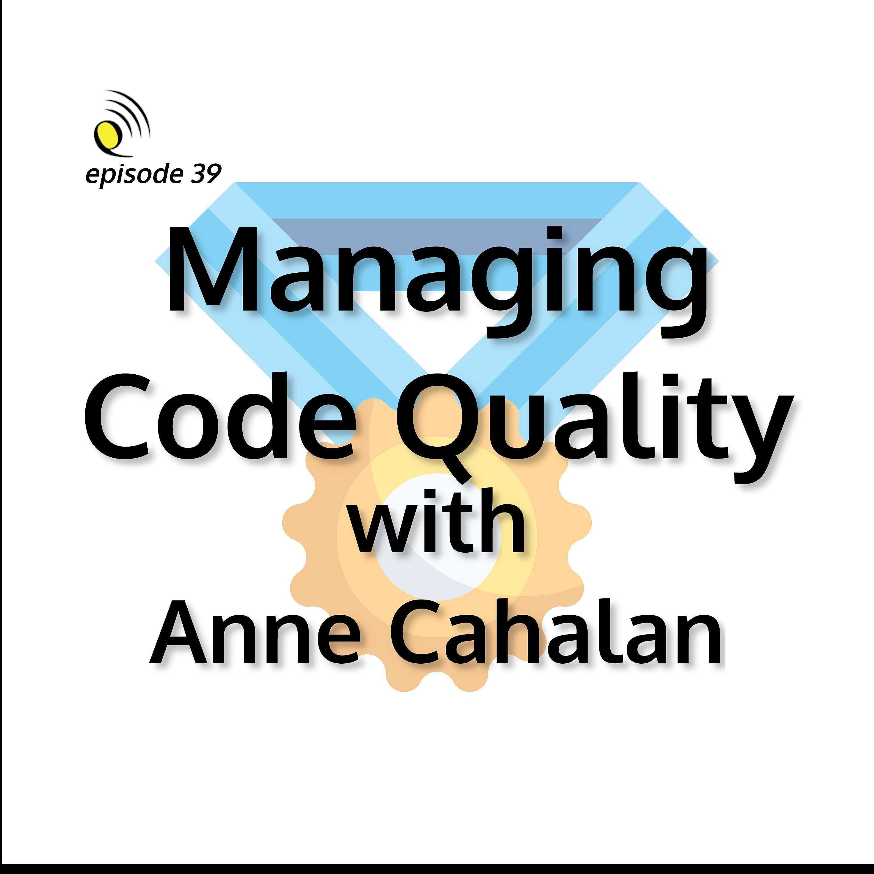 Managing Code Quality with Anne Cahalan