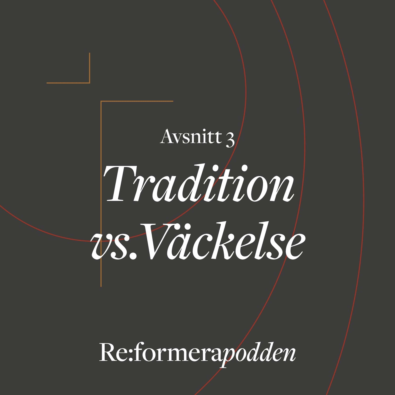 Avsnitt 3 –Tradition vs. Väckelse