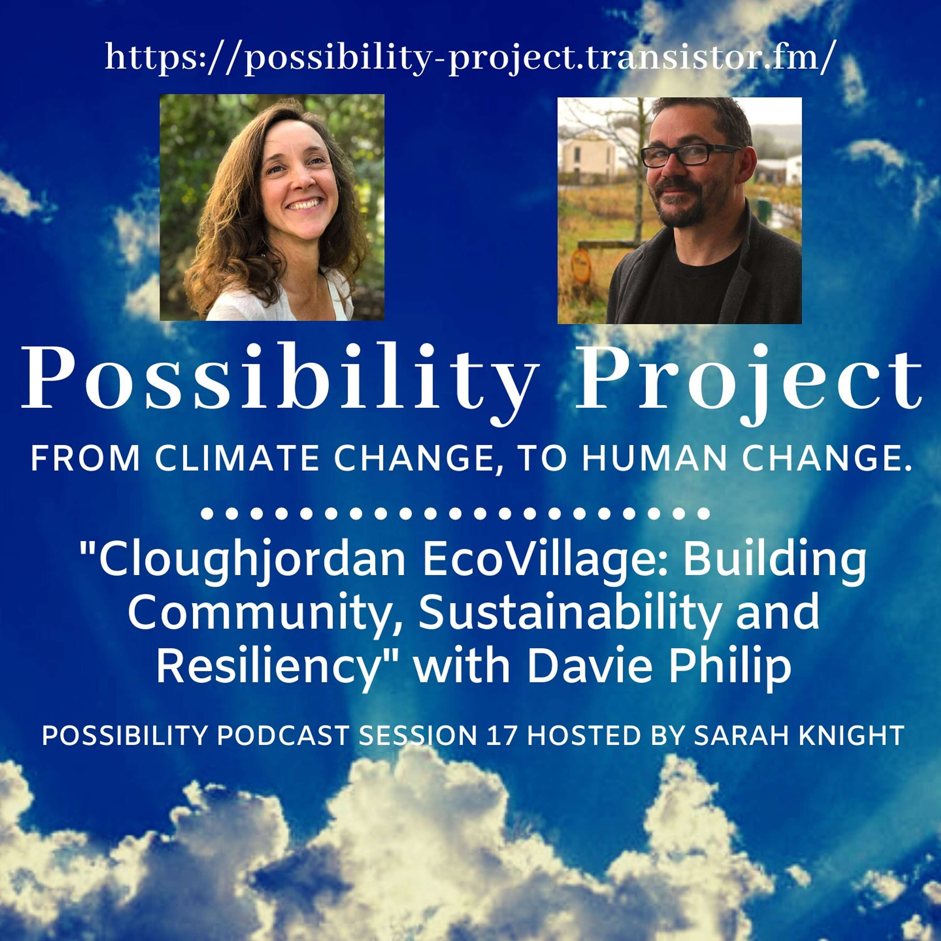 Cloughjordan EcoVillage: Building Community, Sustainability and Resiliency. Possibility Podcast Session 17