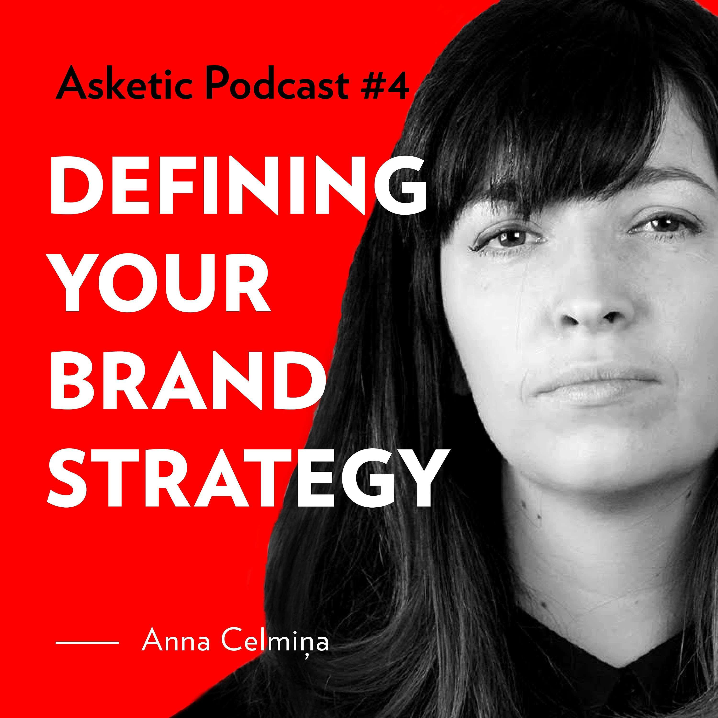 Asketic Podcast #4 Anna Celmiņa — Defining Your Brand Strategy