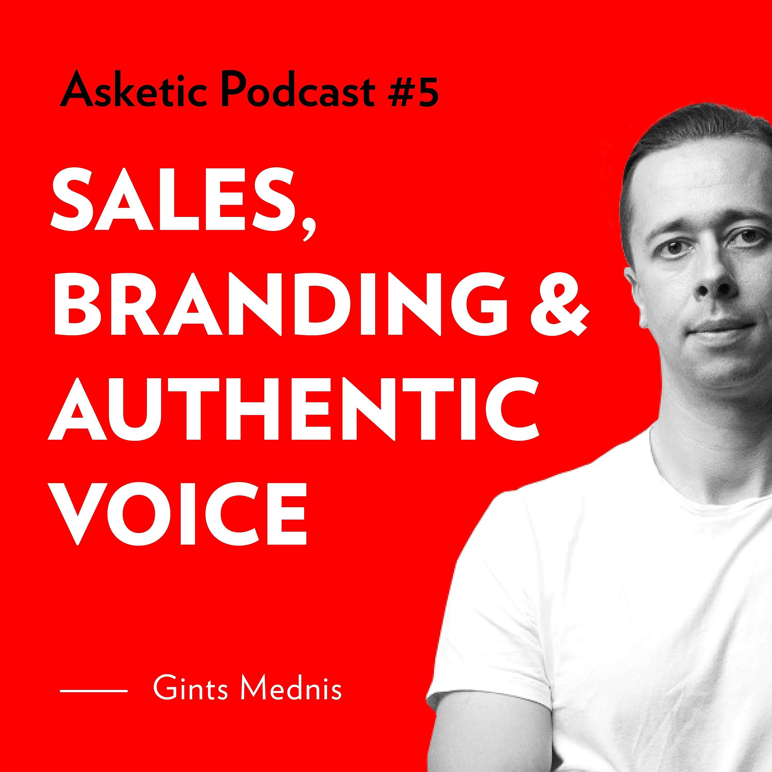 Asketic Podcast #5 Gints Mednis — Sales, Branding & Authentic Voice