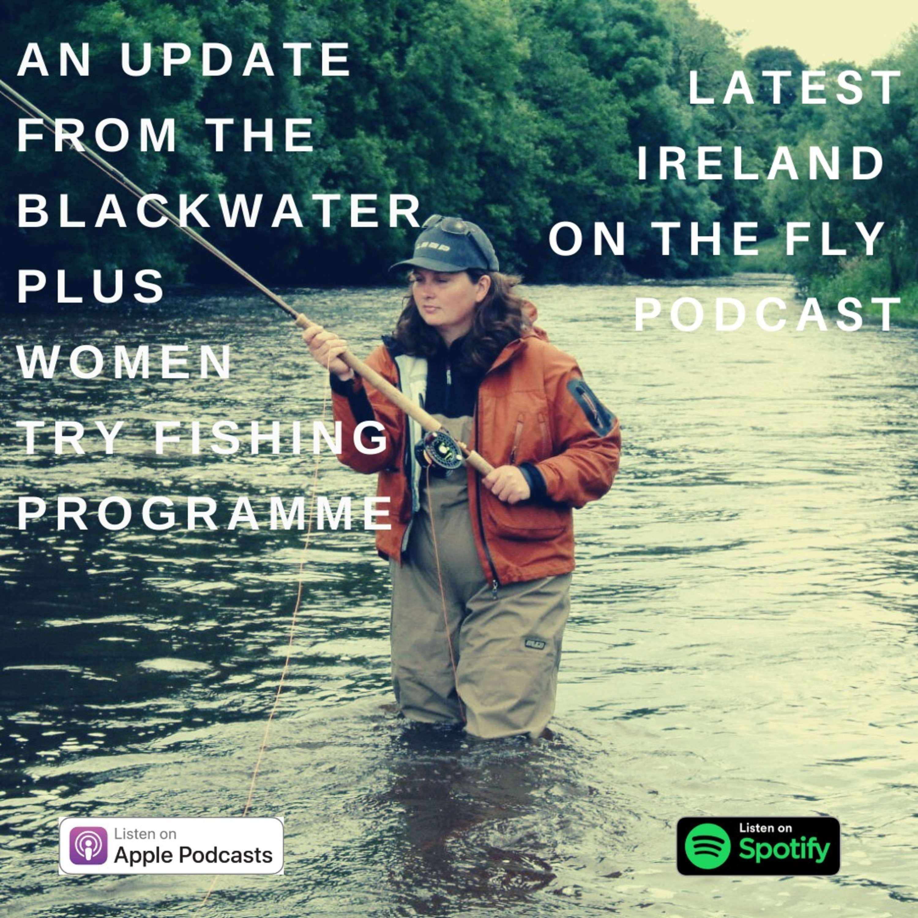 An update from the Blackwater and the IFI's new Women Try Fishing programme