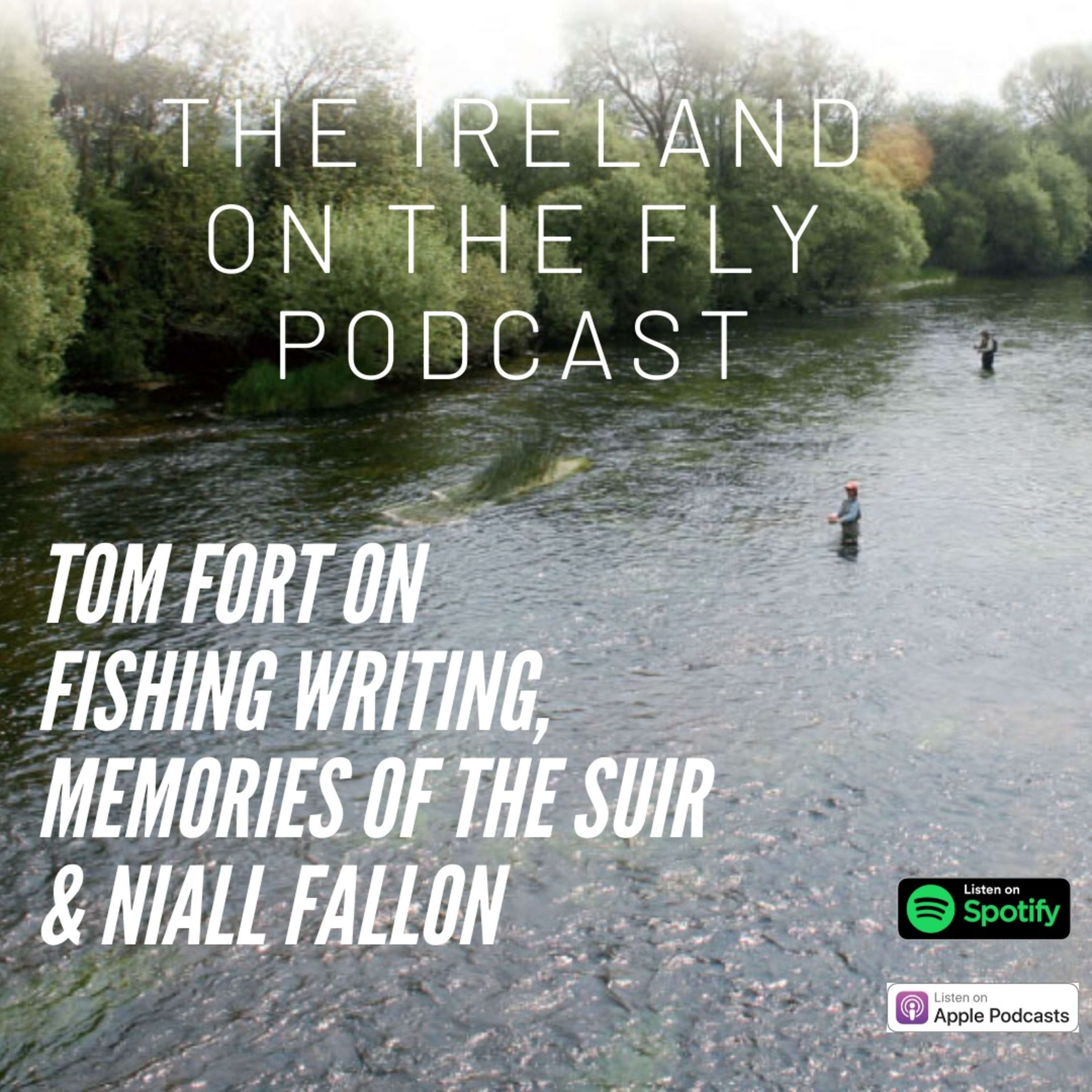 Tom Fort on fishing writing, memories of the Suir and Niall Fallon