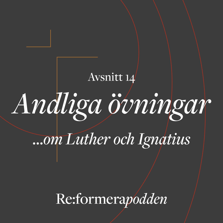 Avsnitt 14 – Andliga övningar - om Luther och Ignatius