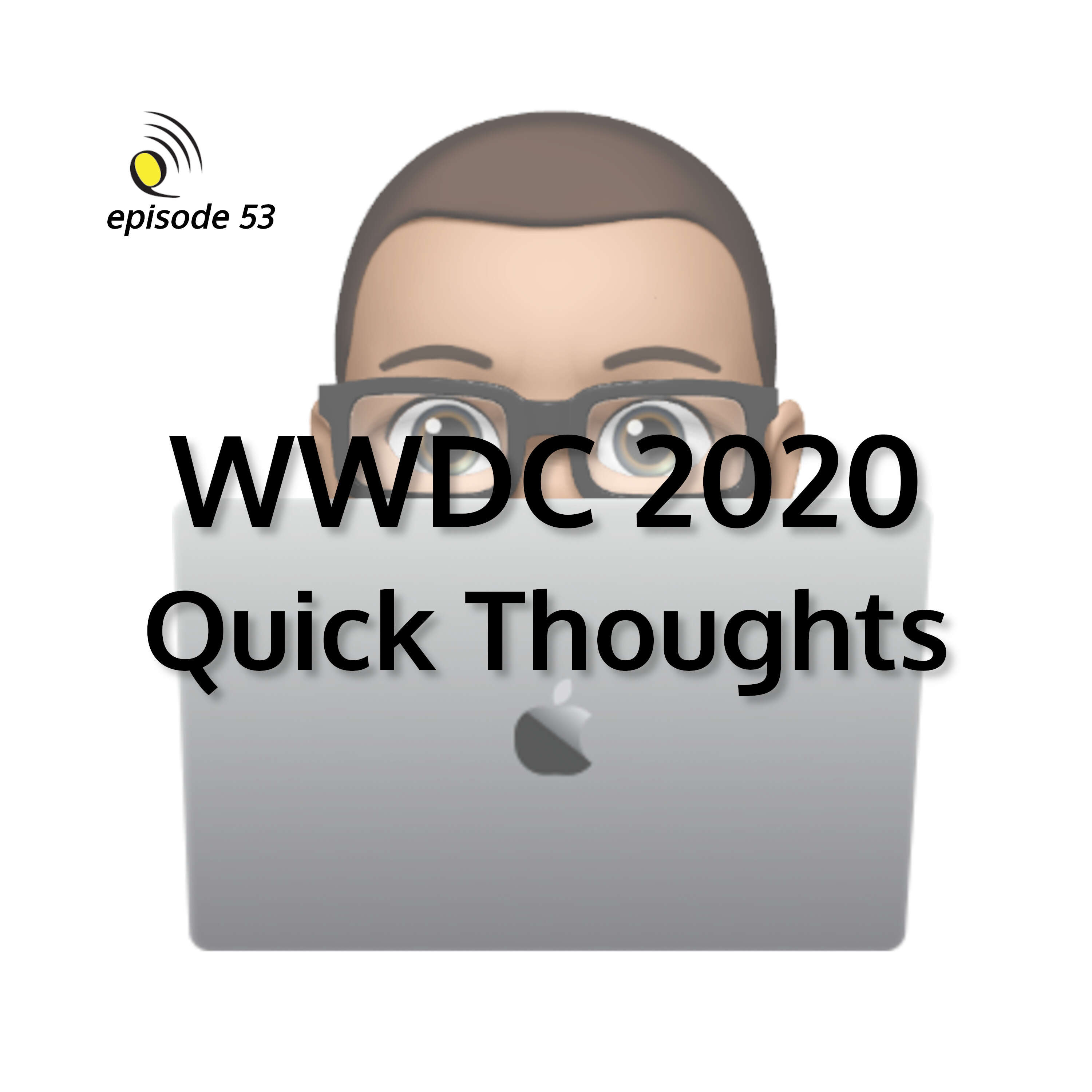 WWDC 2020 - Quick Thoughts