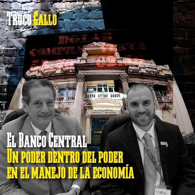El Banco Central es un poder dentro del poder en el manejo de la economía