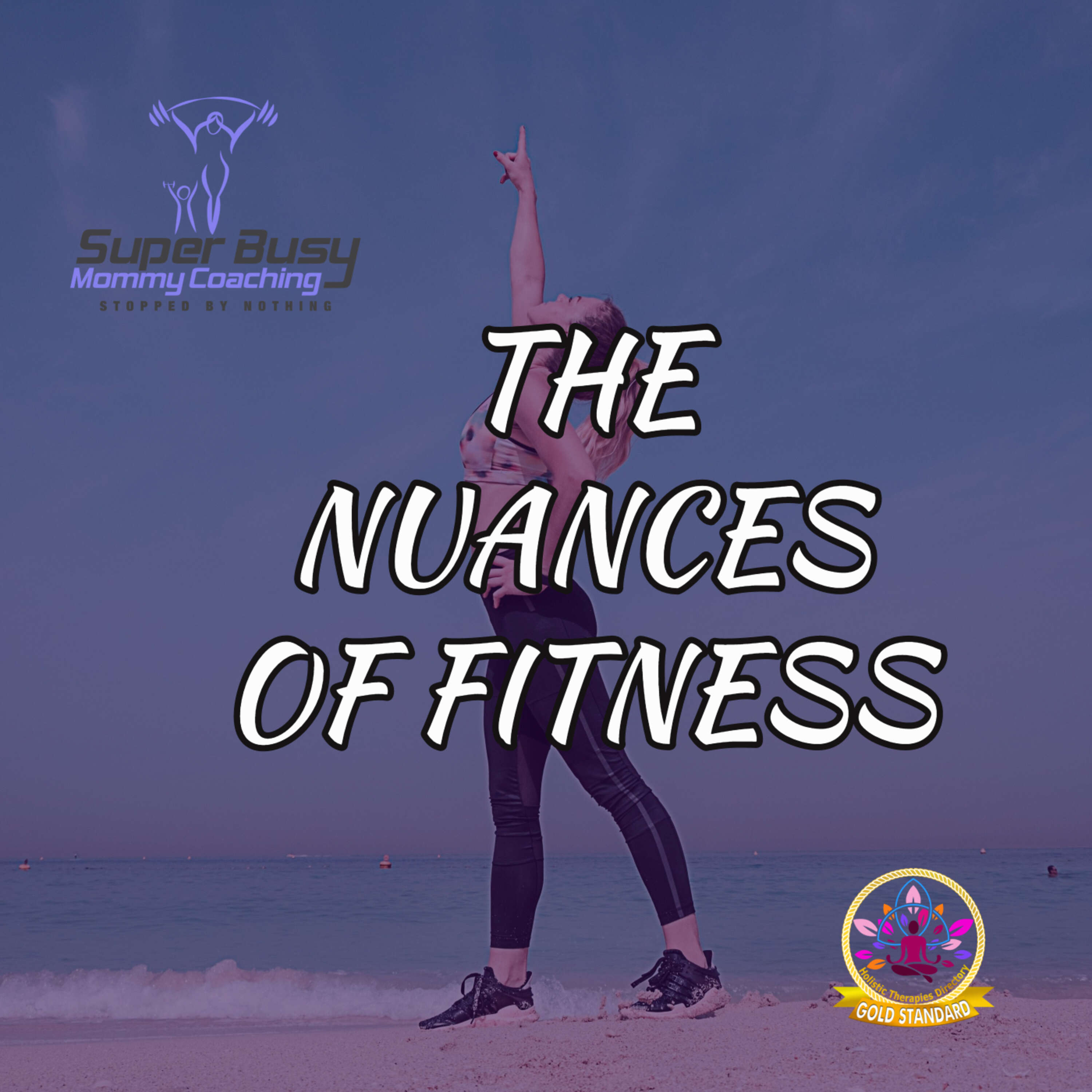 The Nuances of Fitness & Nutrition