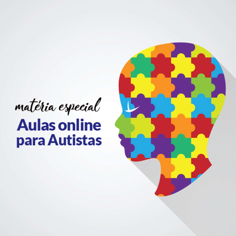 Matéria especial - Aulas online para autistas
