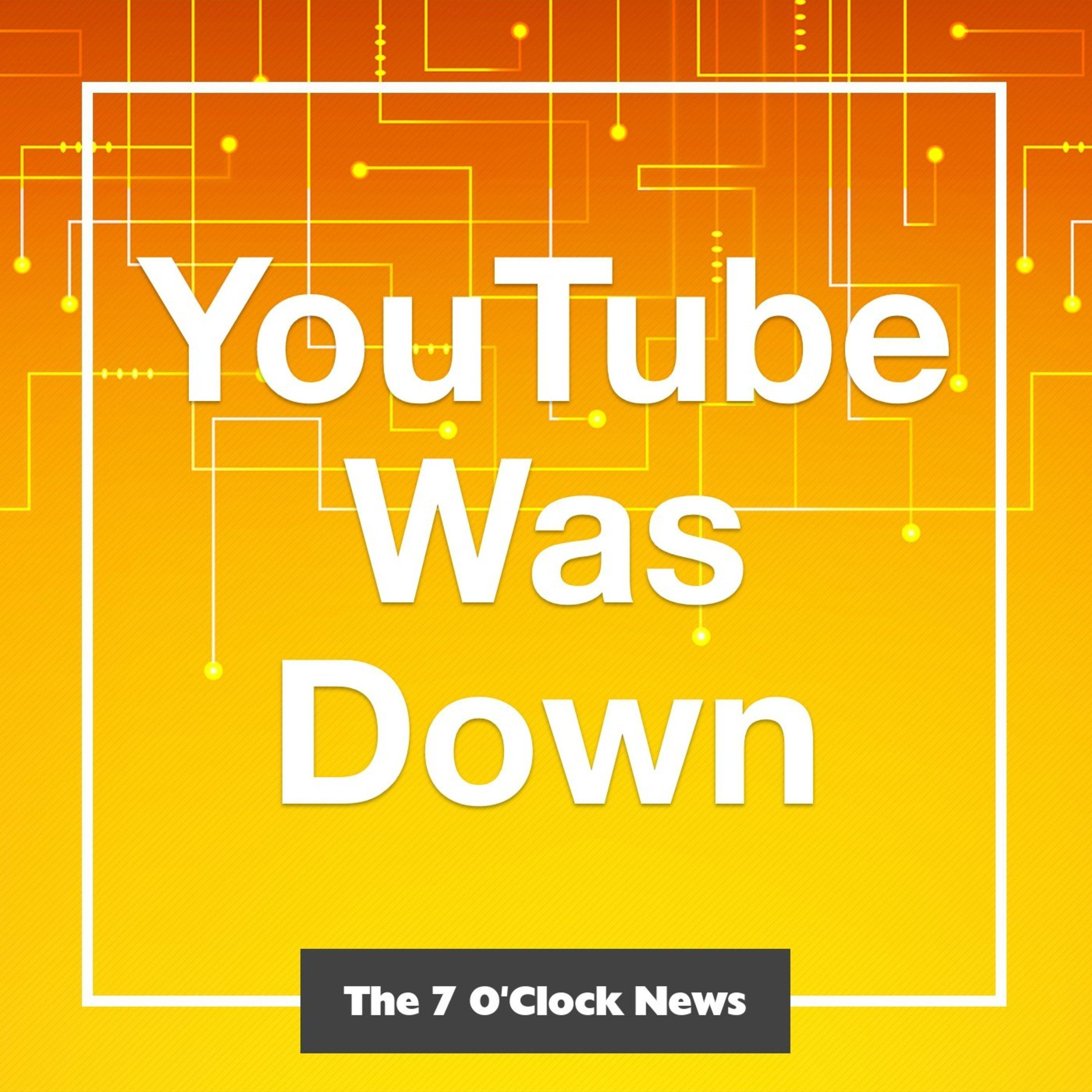 YouTube Was Down