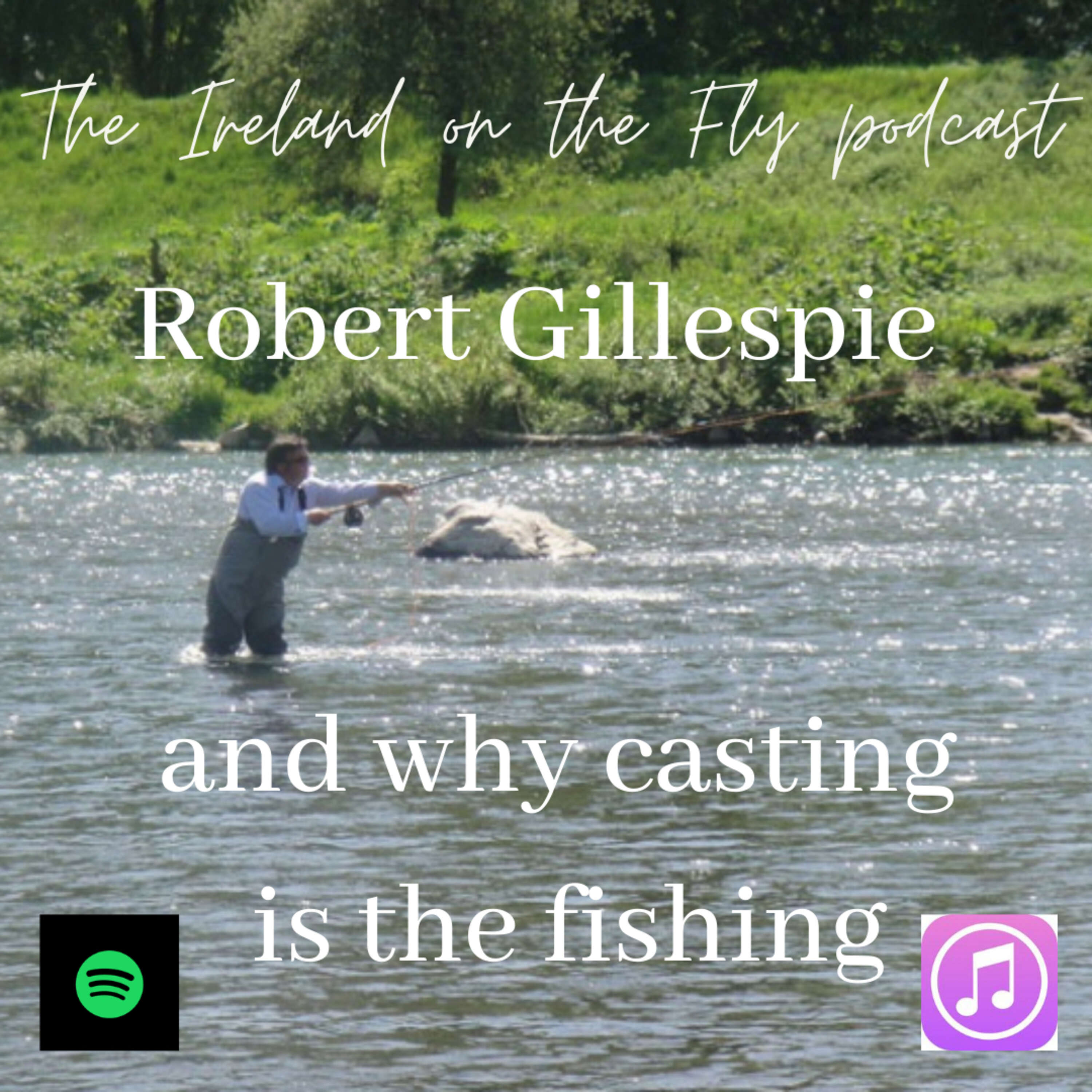 Robert Gillespie and why casting is the fishing