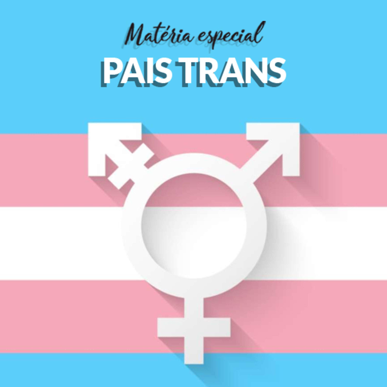 Matéria especial - Pais trans