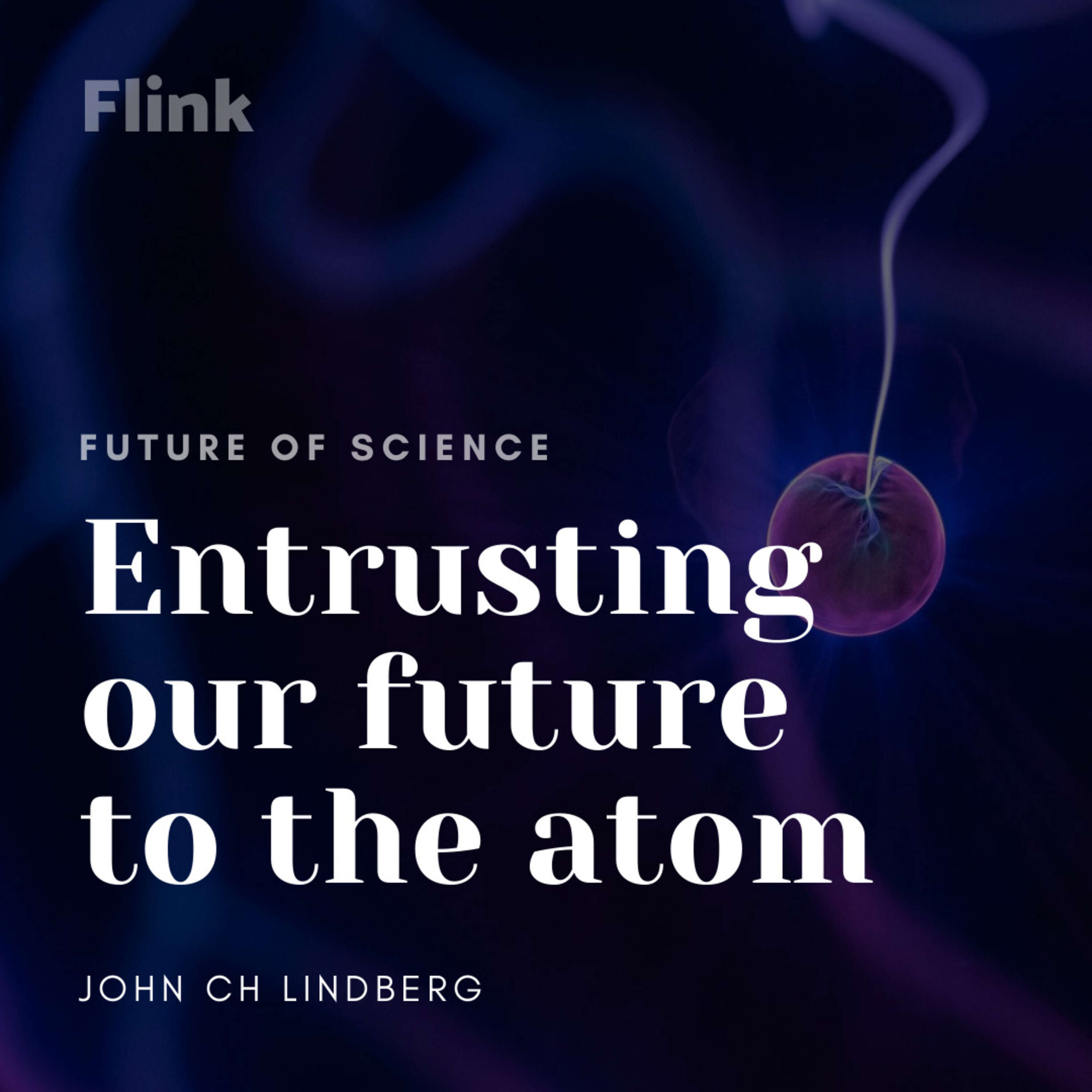 Entrusting our future to the atom
