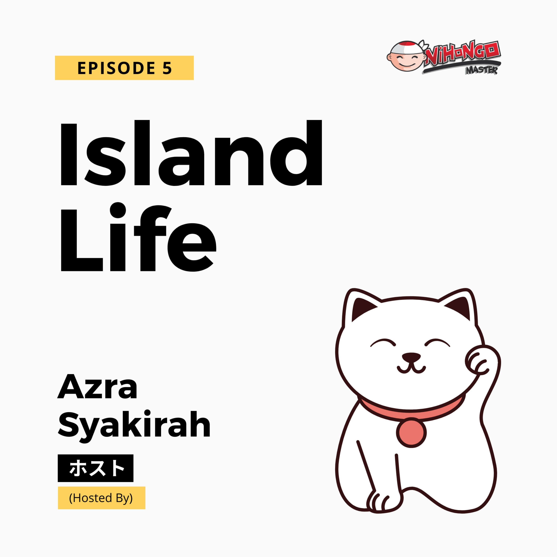 S1E5: Island Life in Japan