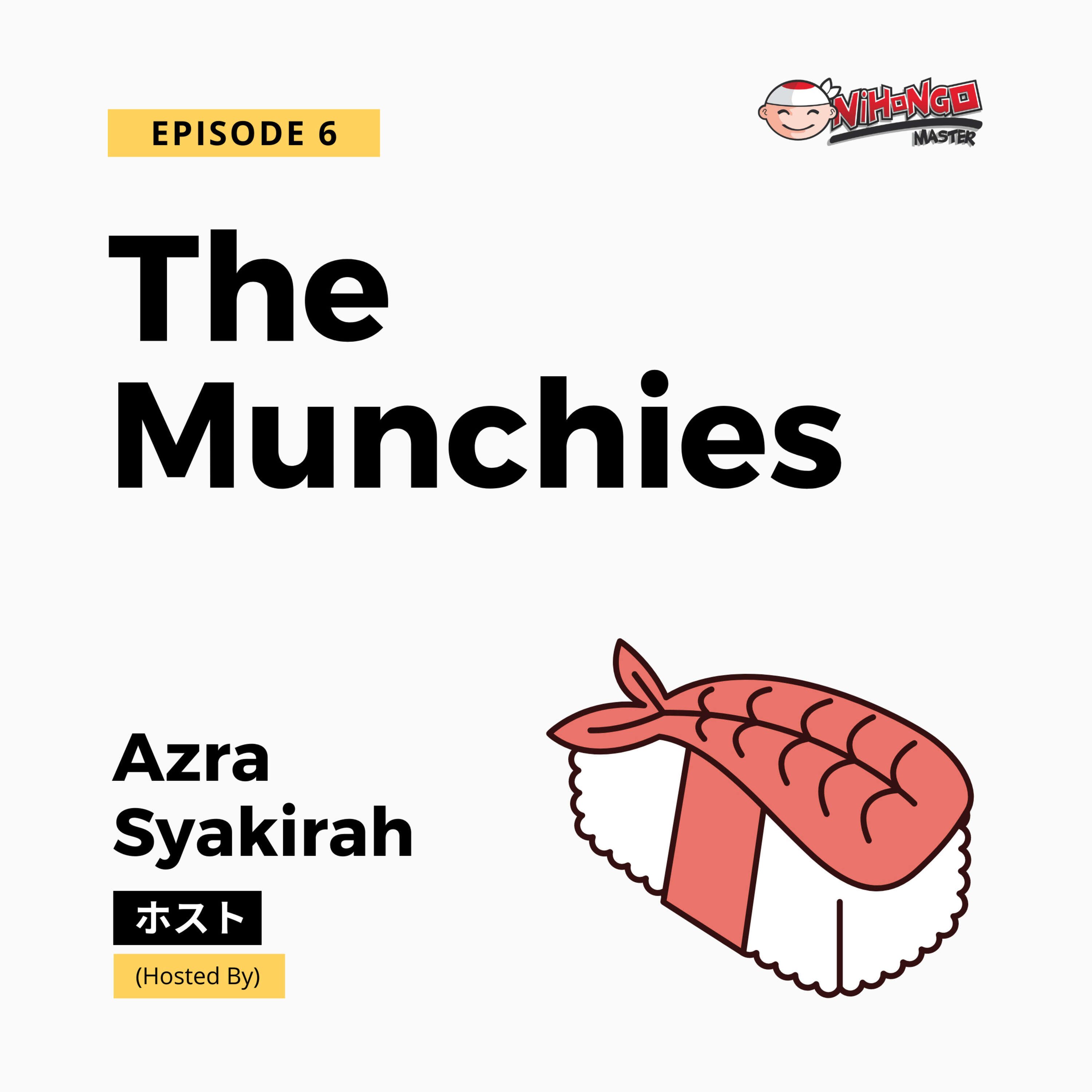 S1E6: The Munchies (Japanese Foodie Favorites)