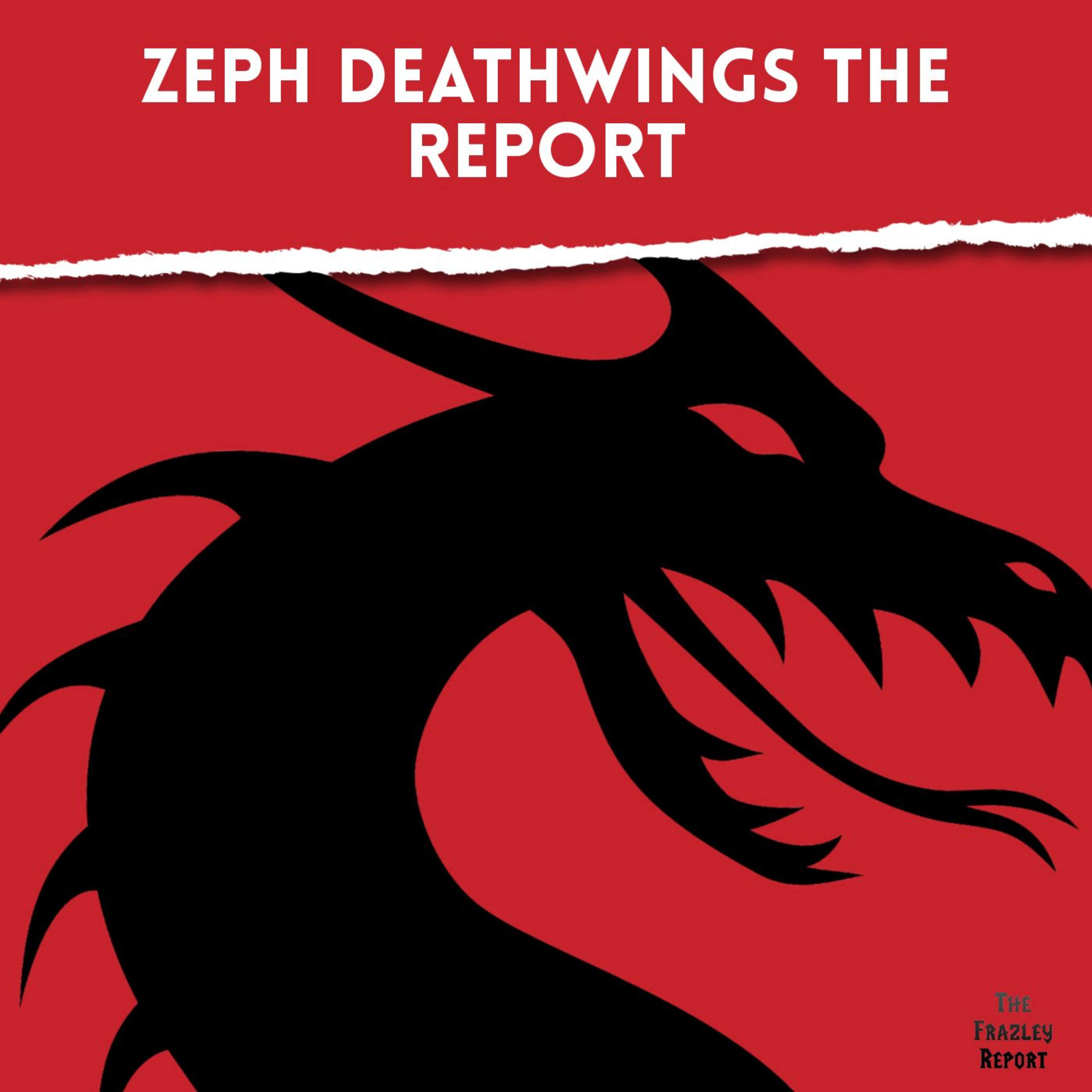 Zeph Deathwings The Report