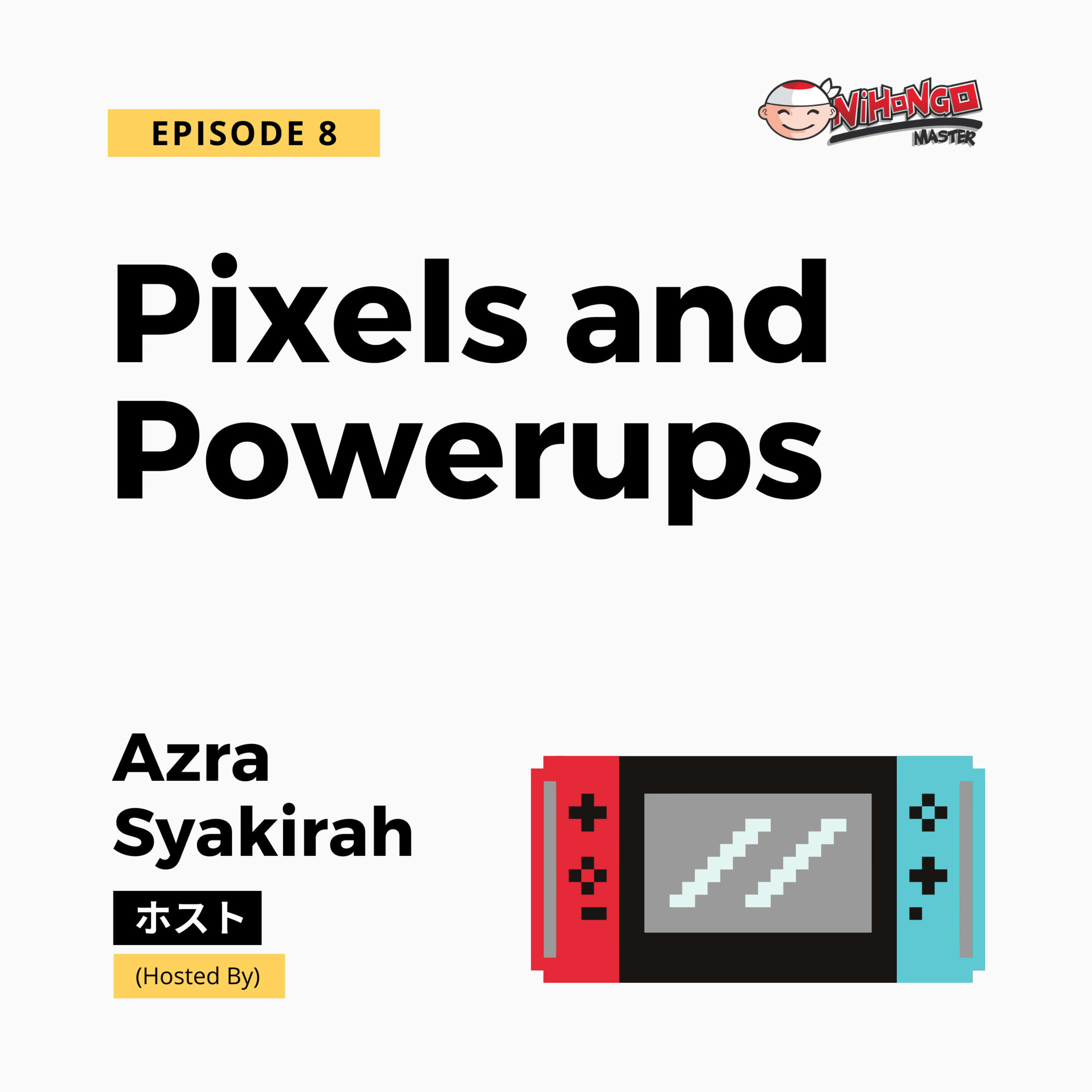 S1E8: Pixels and Power Ups (Japanese Video Games)