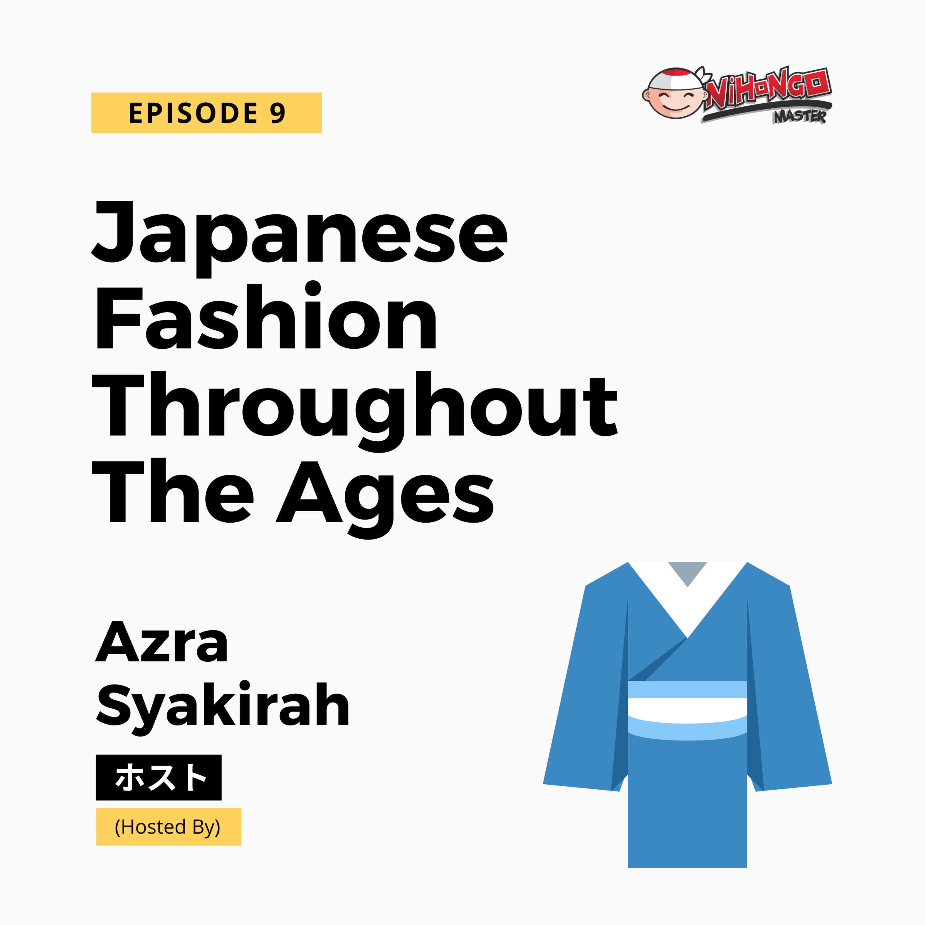 S1E9: Japanese Fashion Throughout The Ages