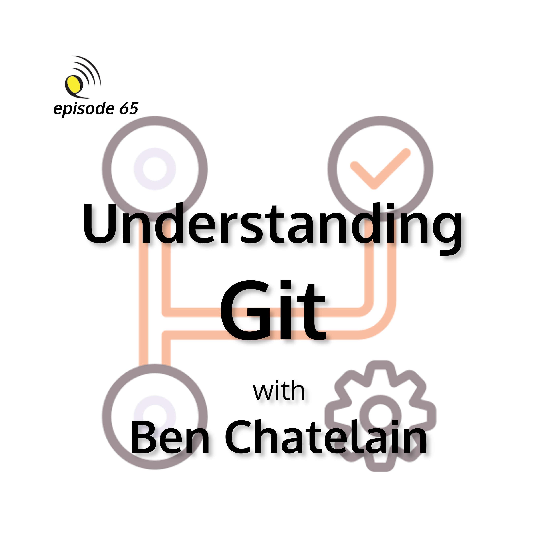 Understanding Git with Ben Chatelain