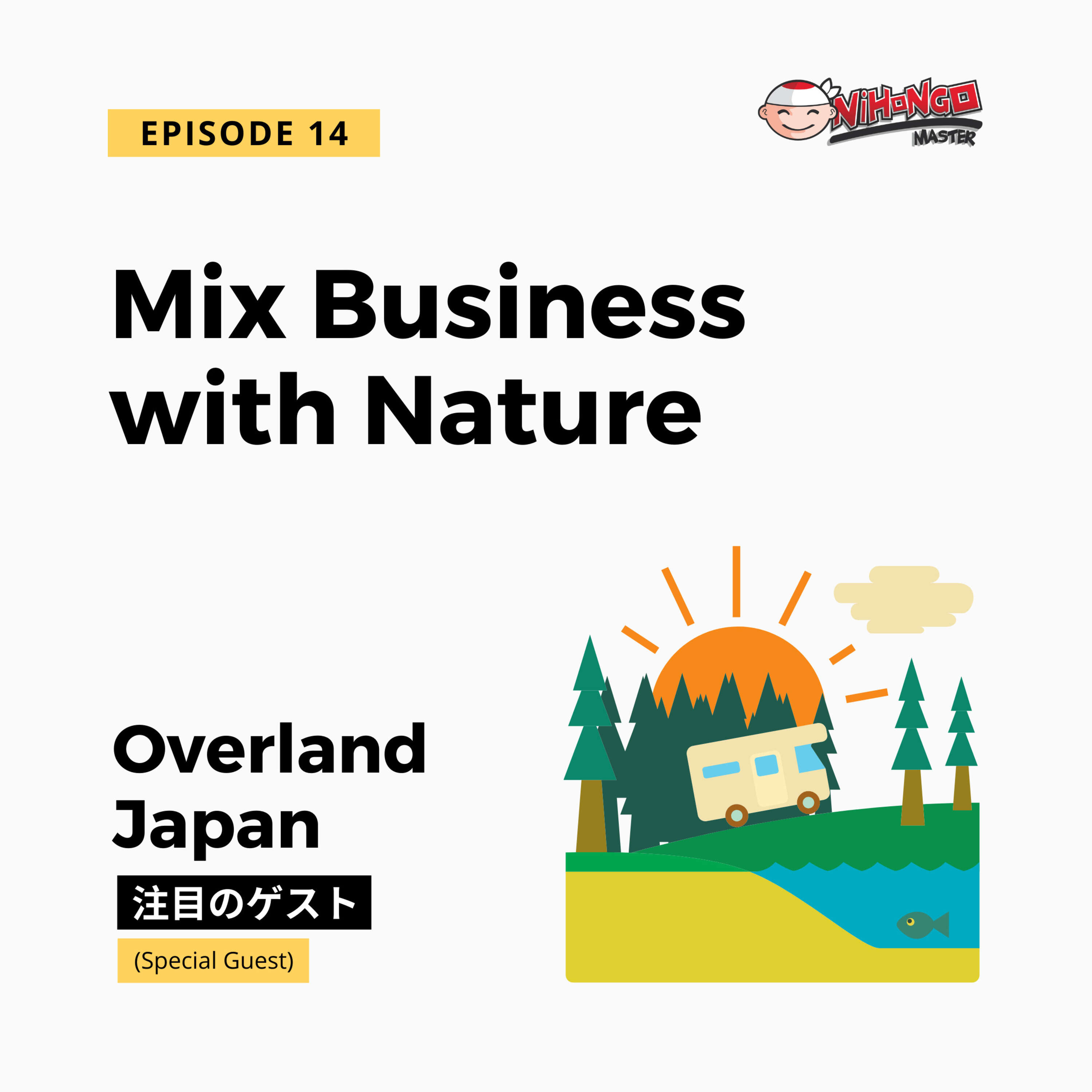 S1E14: Mix Business With Nature, featuring Overland Japan