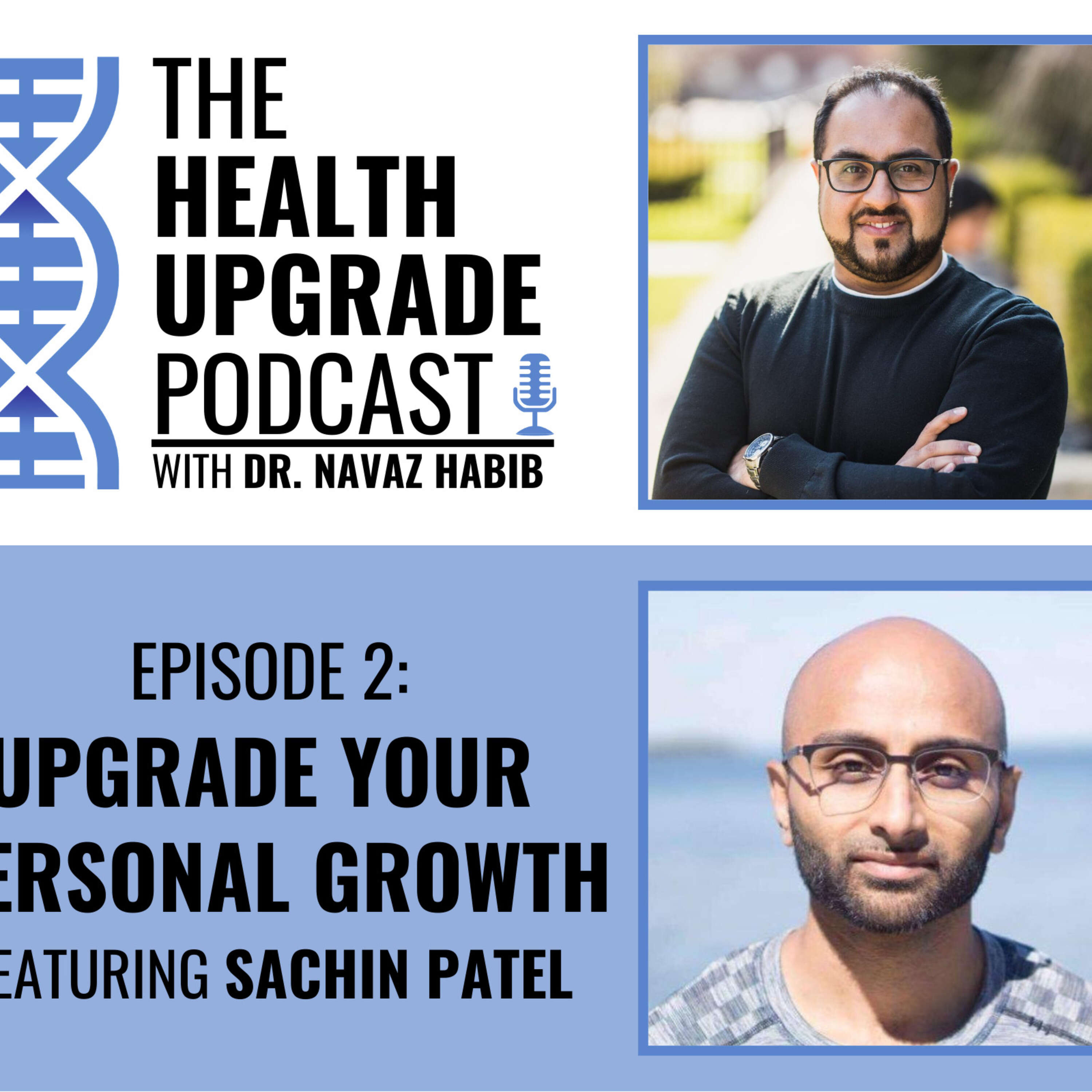 Upgrade your personal growth - featuring Sachin Patel
