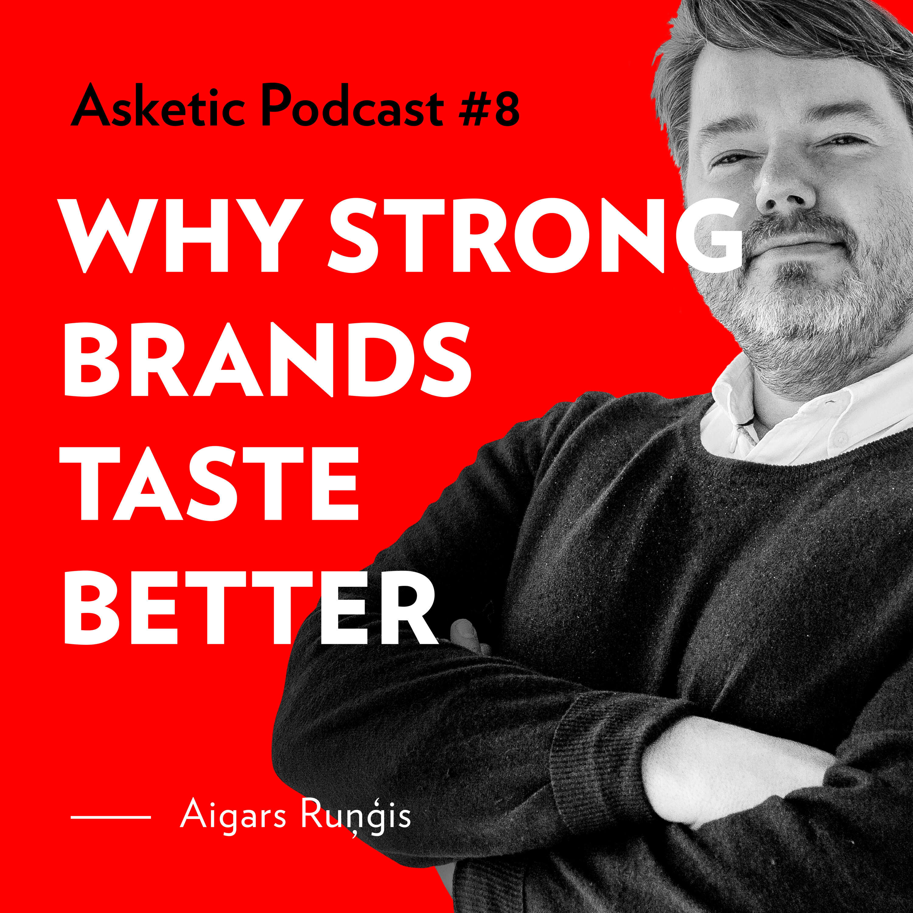 Asketic Podcast #8 Aigars Ruņģis — Why Strong Brands Taste Better