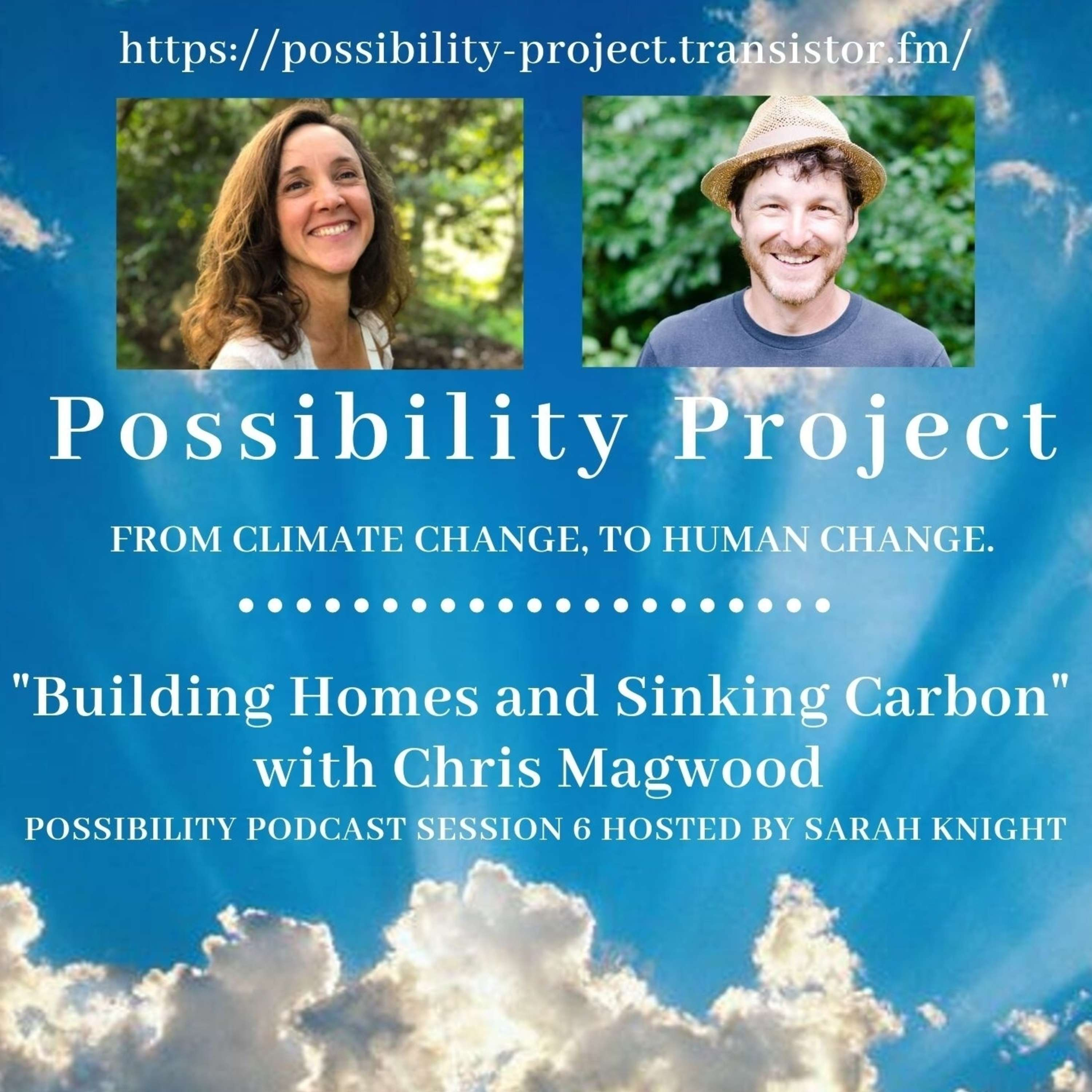Building Homes and Sinking Carbon. Possibility Podcast Session 6