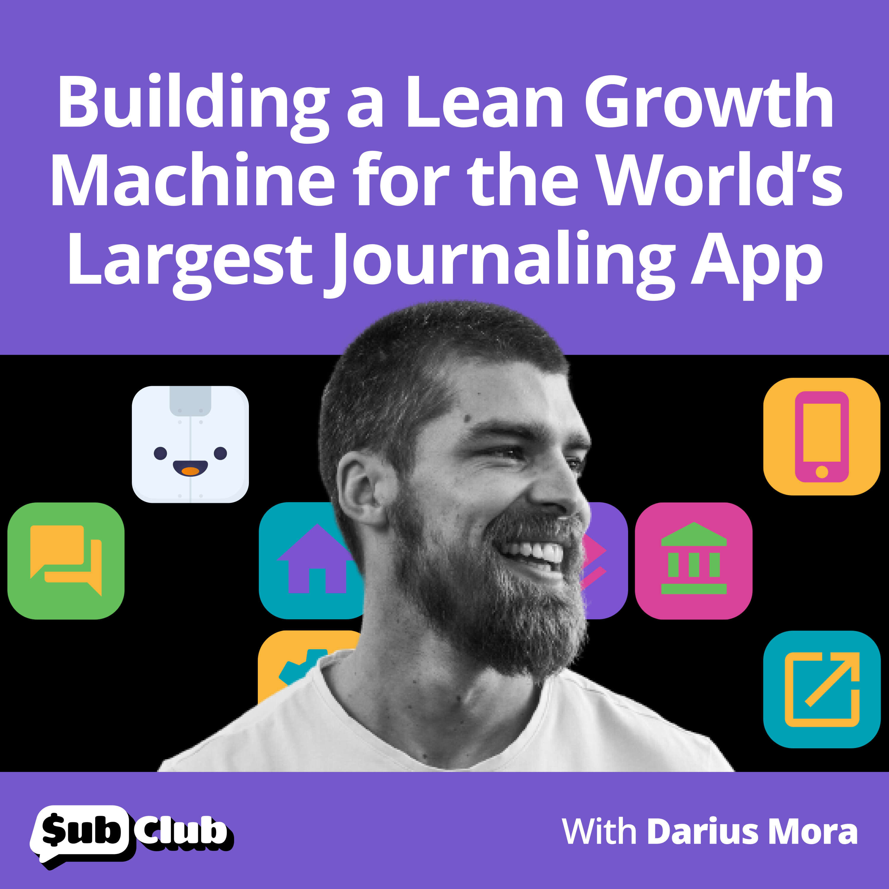 Darius Mora, Reflectly - Building a Lean Growth Machine for the World's Largest Journaling App