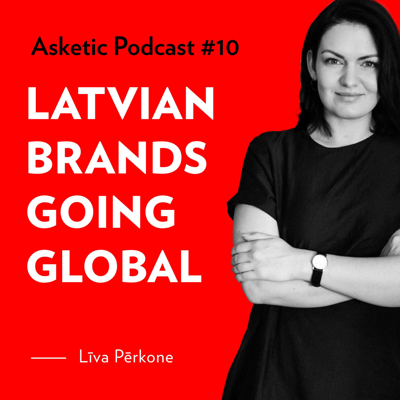 Asketic Podcast #10 Līva Pērkone — Latvian Brands Going Global