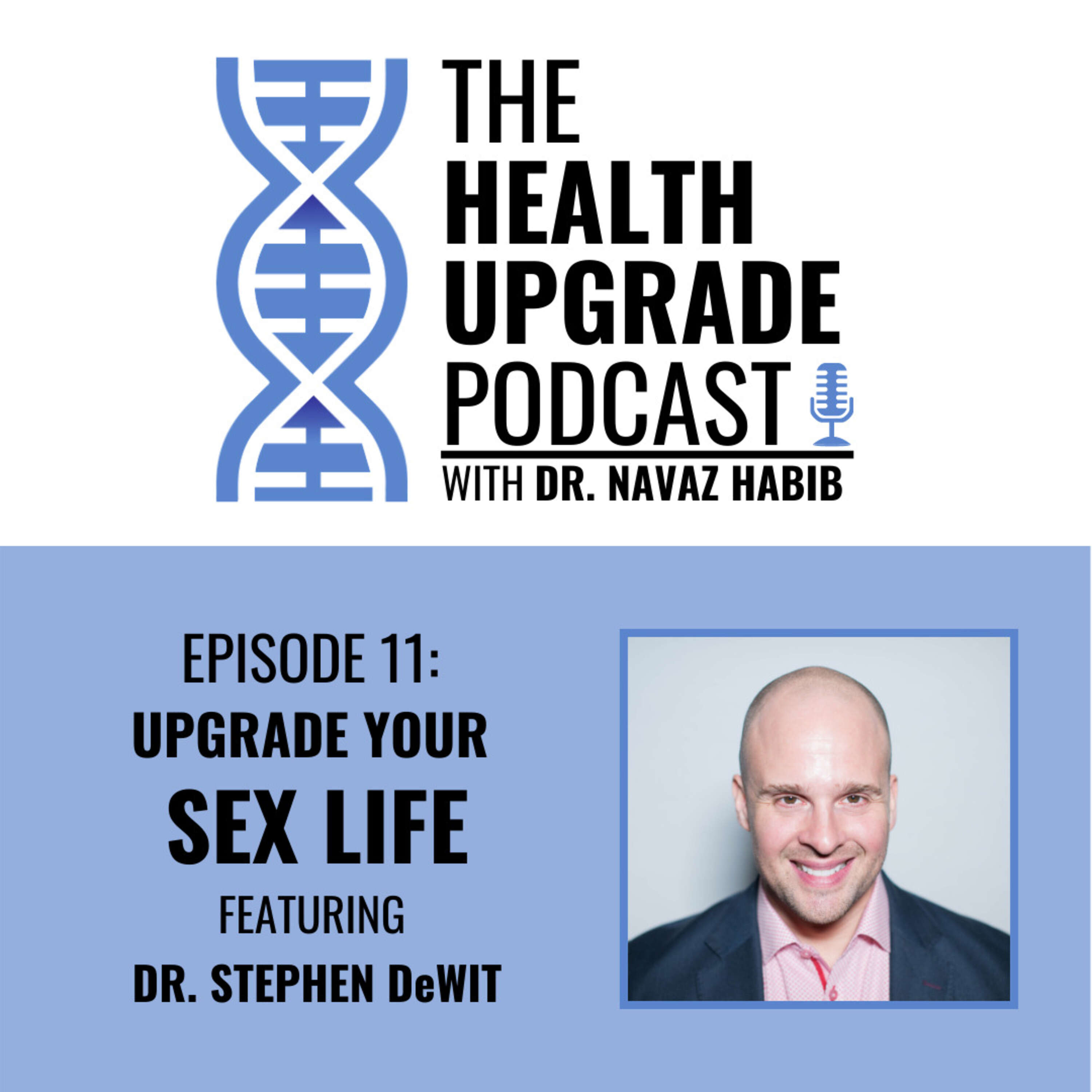 Upgrade your sex life - featuring dr. Stephen DeWIT