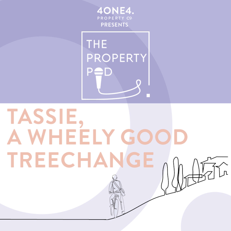 Tassie, A Wheely Good Treechange