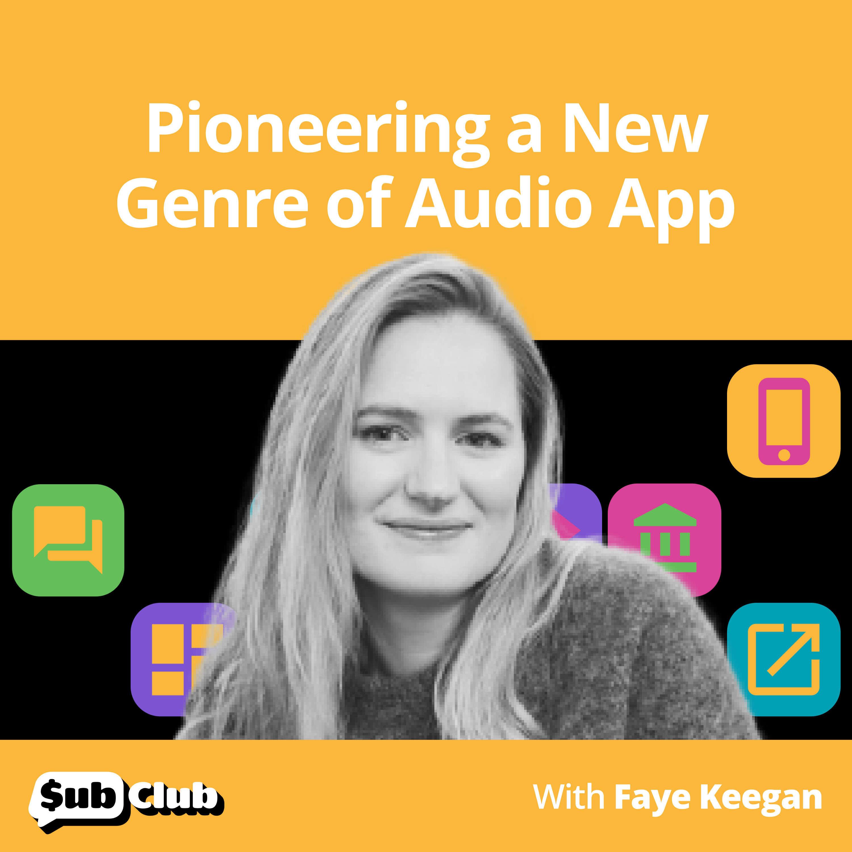 Faye Keegan, Dipsea - Pioneering a New Genre of Audio App