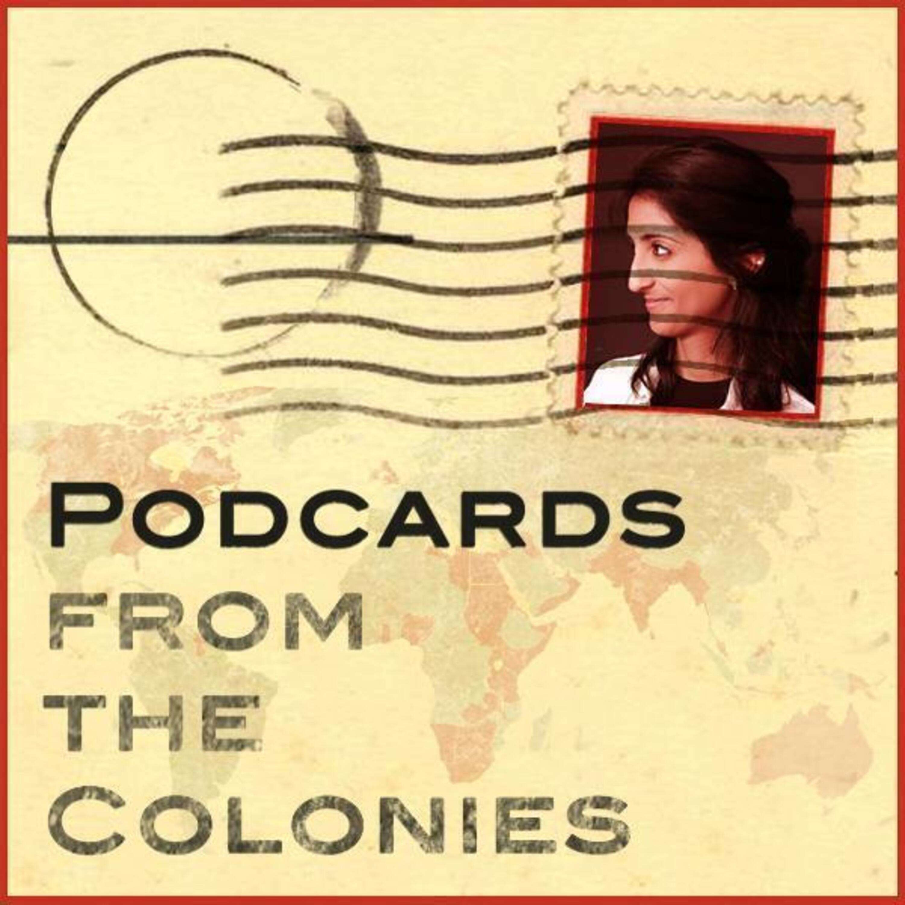 Podcards From The Colonies with Sahiba Kaur Chadha