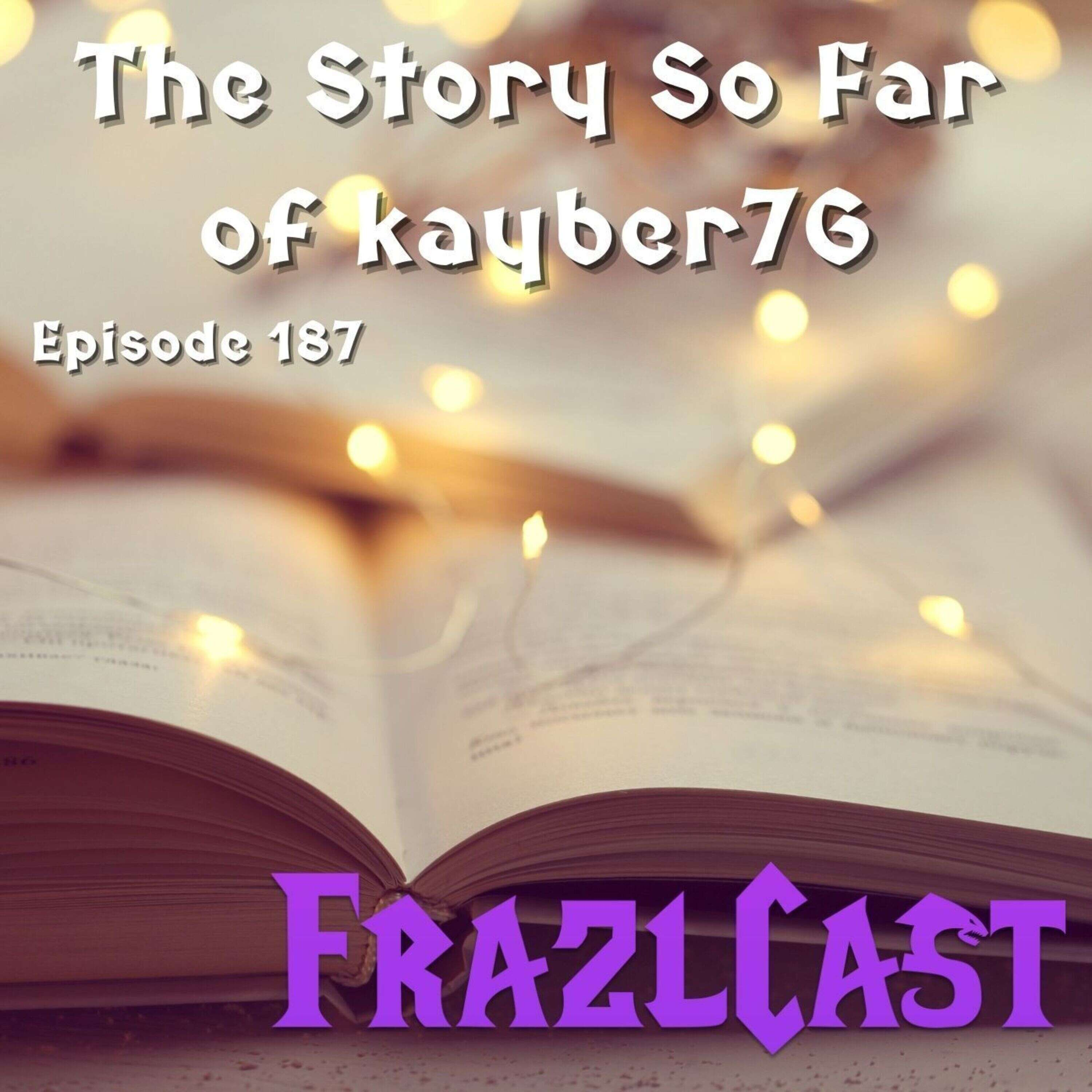 The Story So Far of kayber76