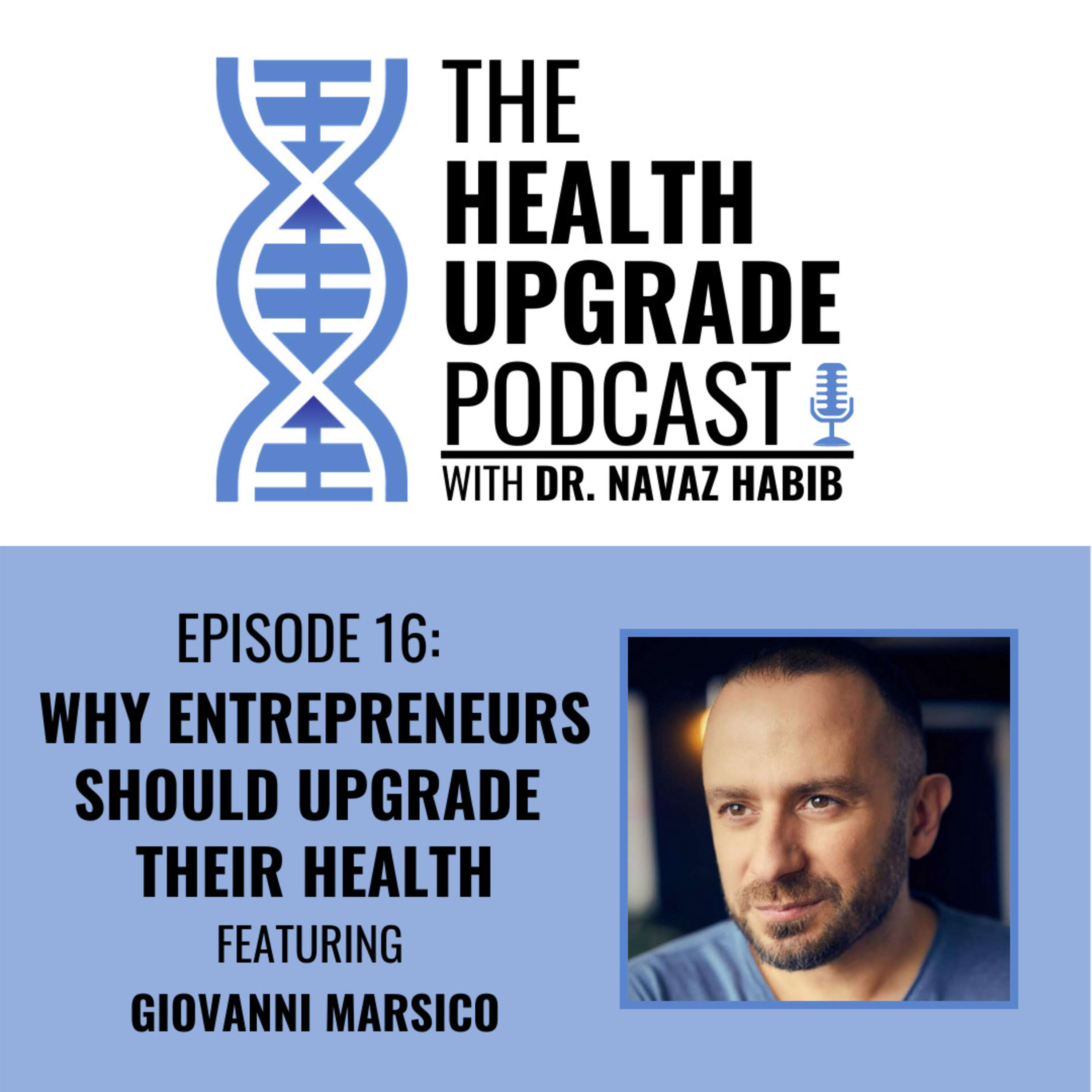 Why entrepreneurs should upgrade their health - featuring Giovanni Marsico