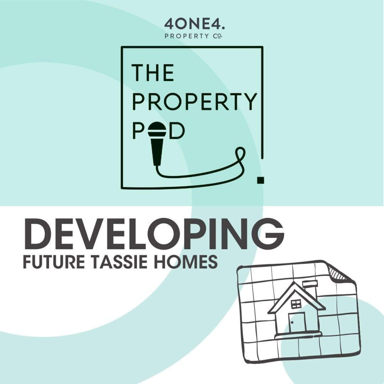 Developing Future Tassie Homes