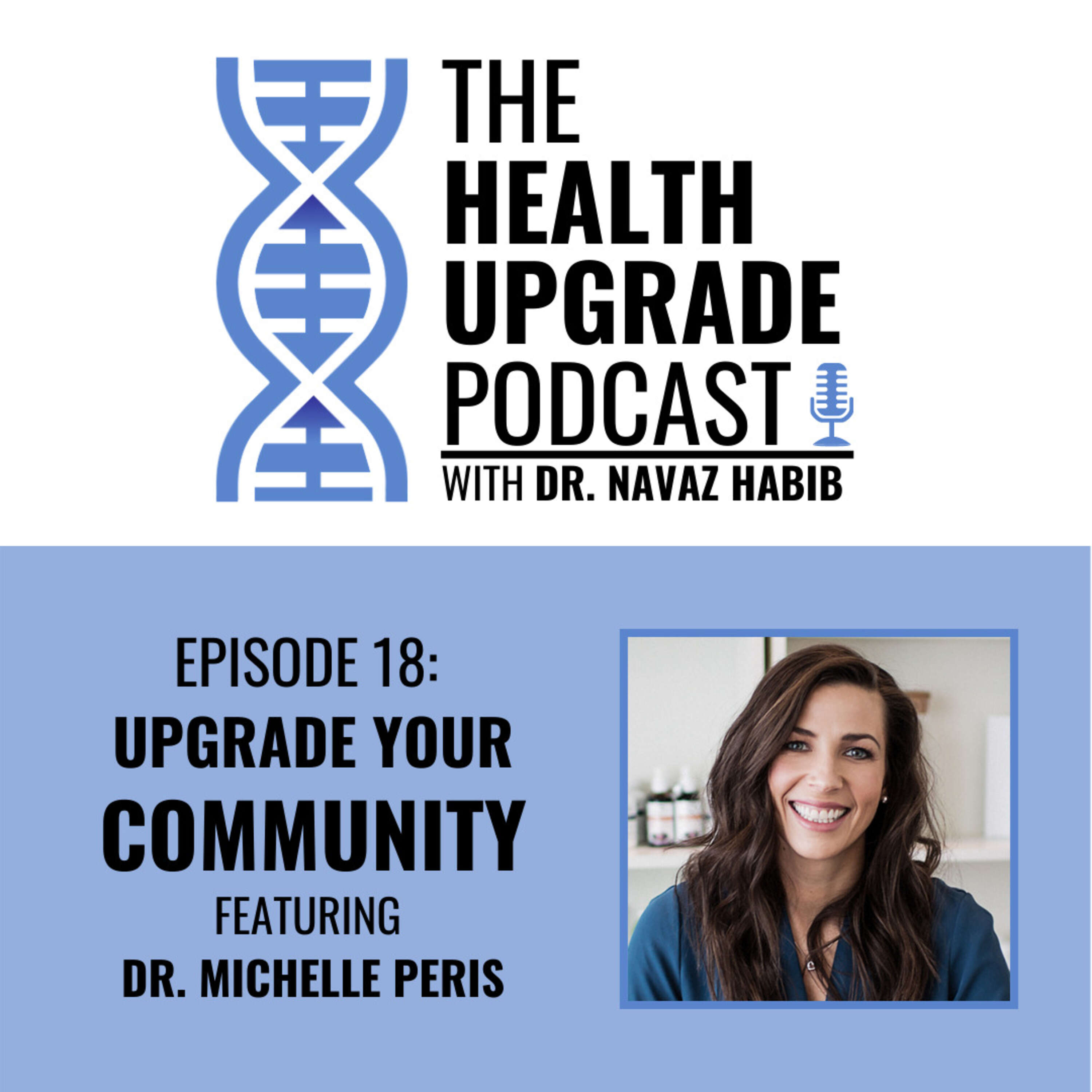Upgrade your community - featuring dr. Michelle Peris