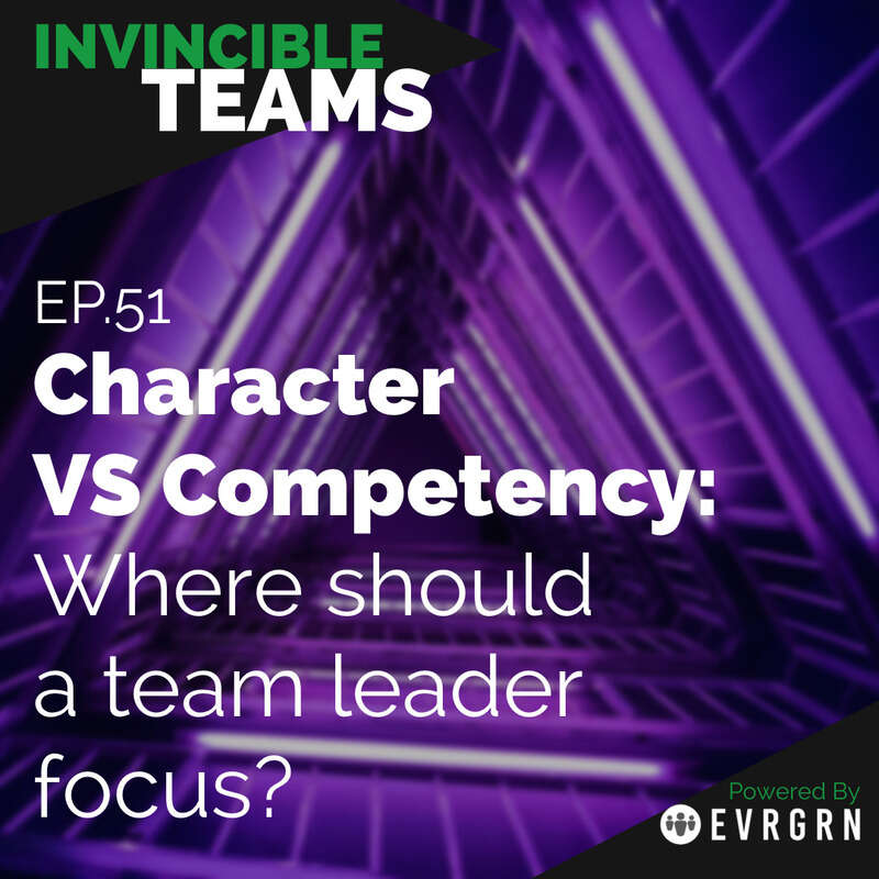 Character VS Competency: Where should a team leader focus?
