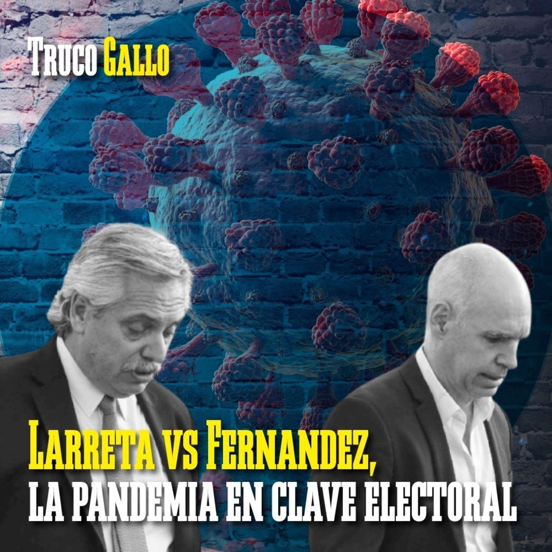Larreta vs Fernández, la pandemia en clave electoral