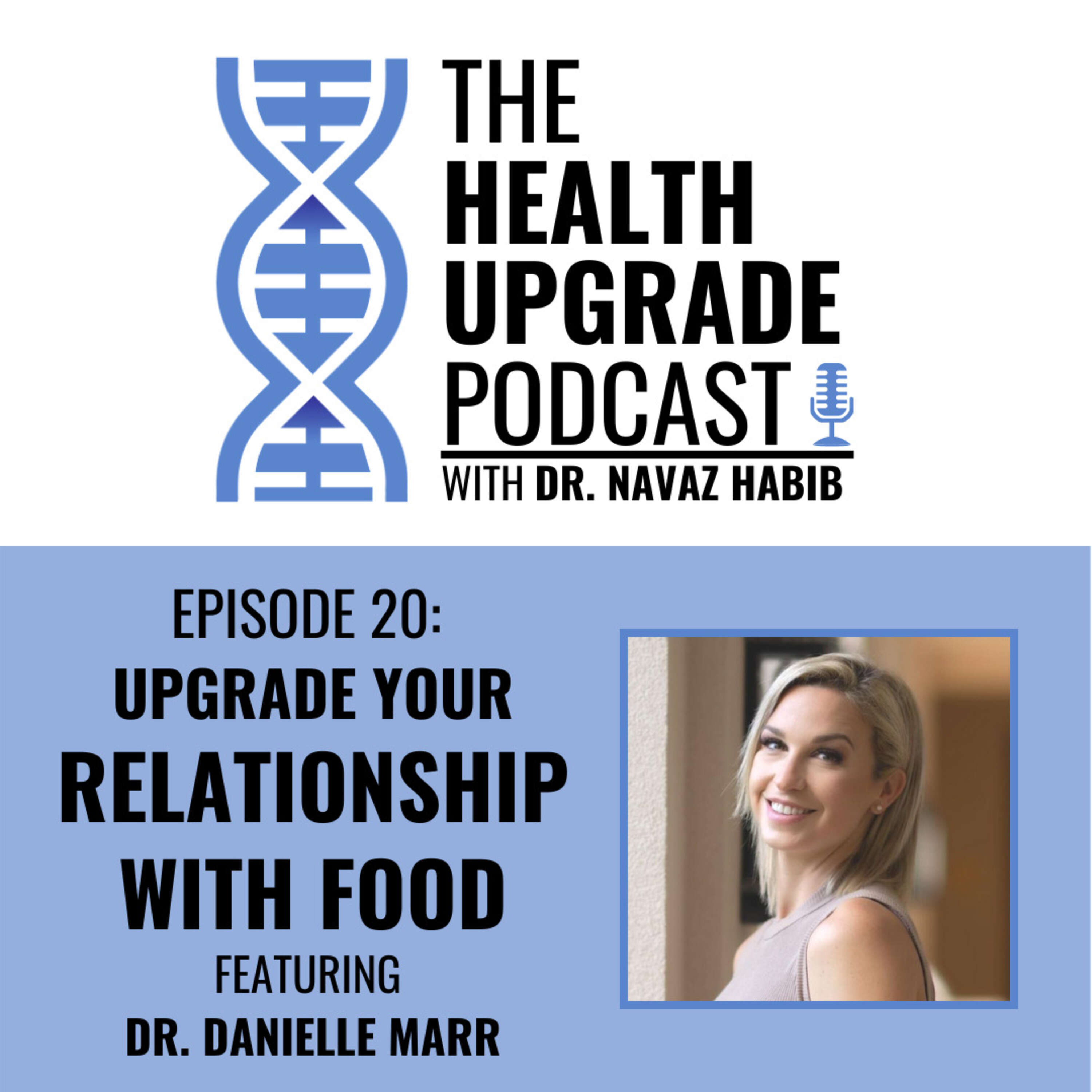 Upgrade your relationship with food - featuring Dr. Danielle Marr