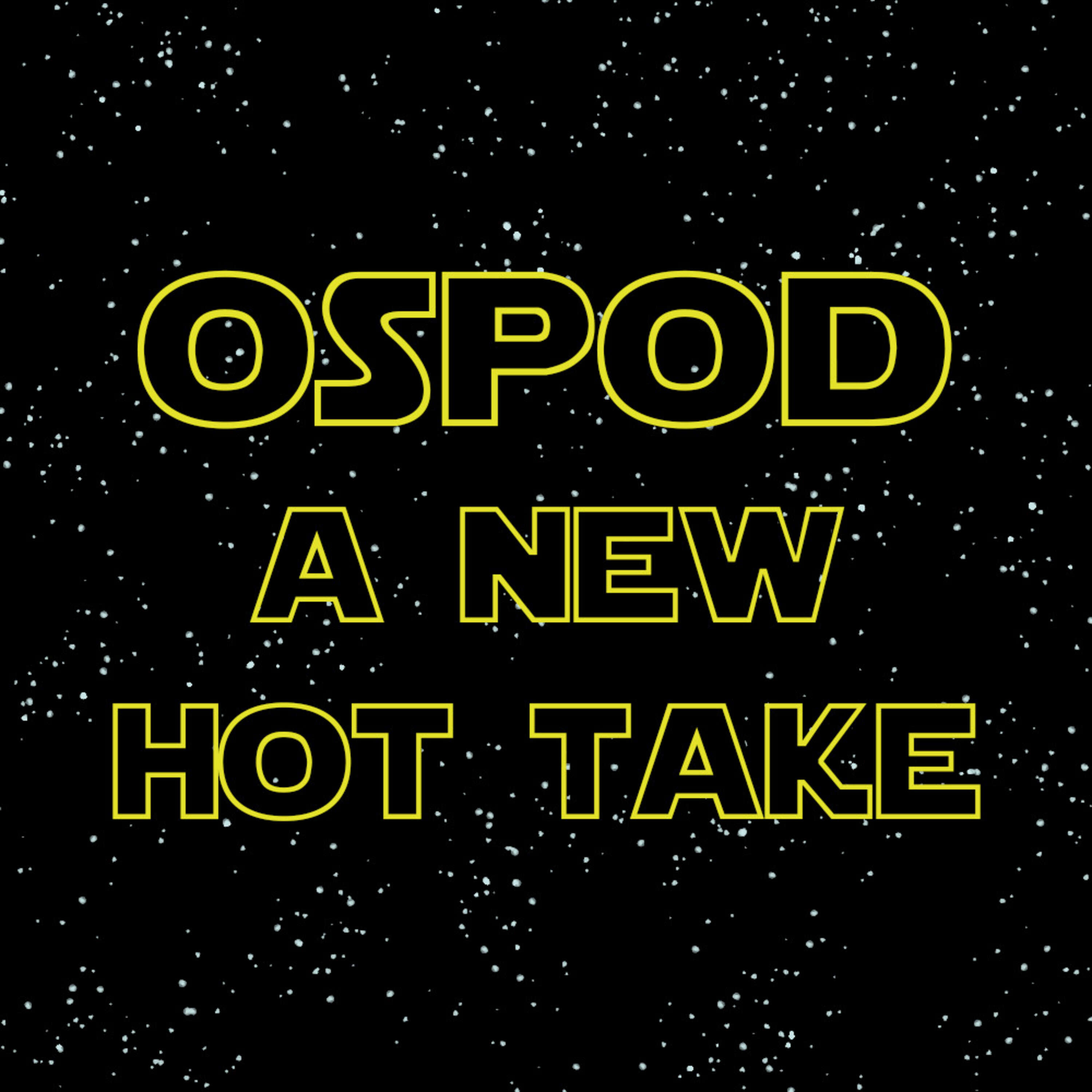 OSBonus! A New Hope (And By Hope, We Mean Hot Take)