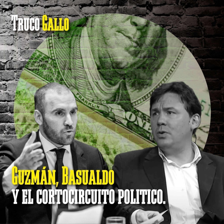 Guzmán, Basualdo y el cortocircuito político.