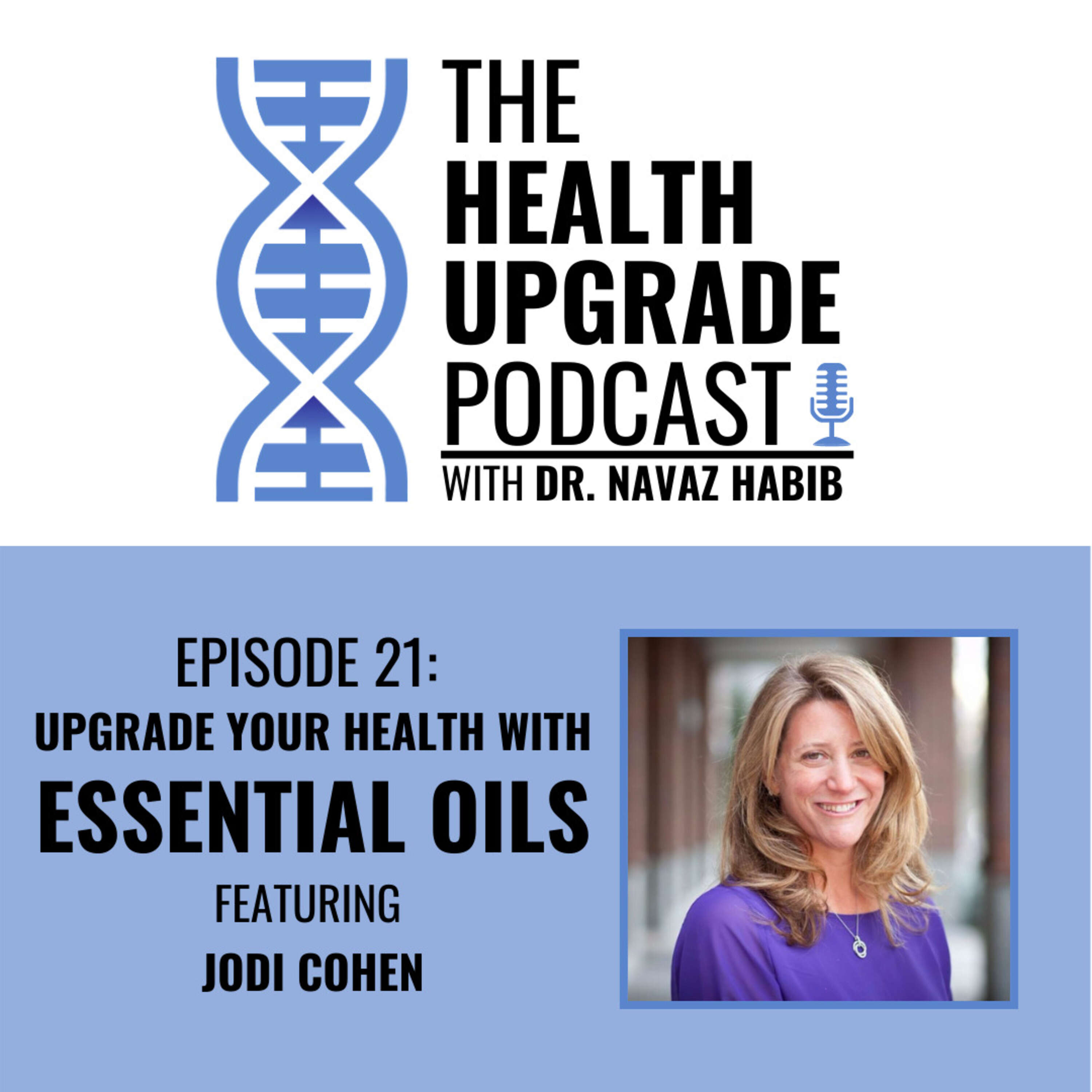 Upgrade your health with essential oils - featuring Jodi Cohen