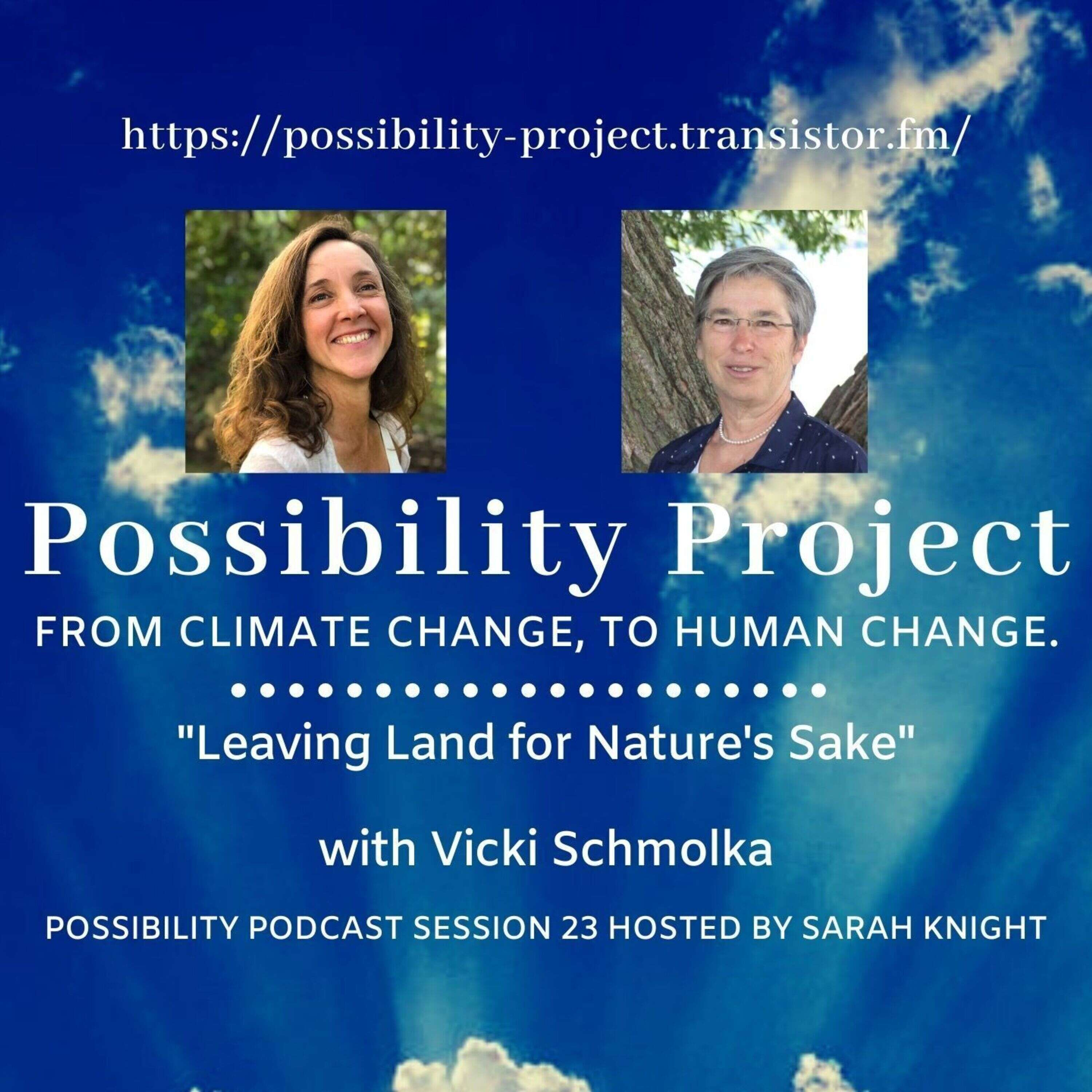 Leaving Land for Nature's Sake. Possibility Podcast Session 23
