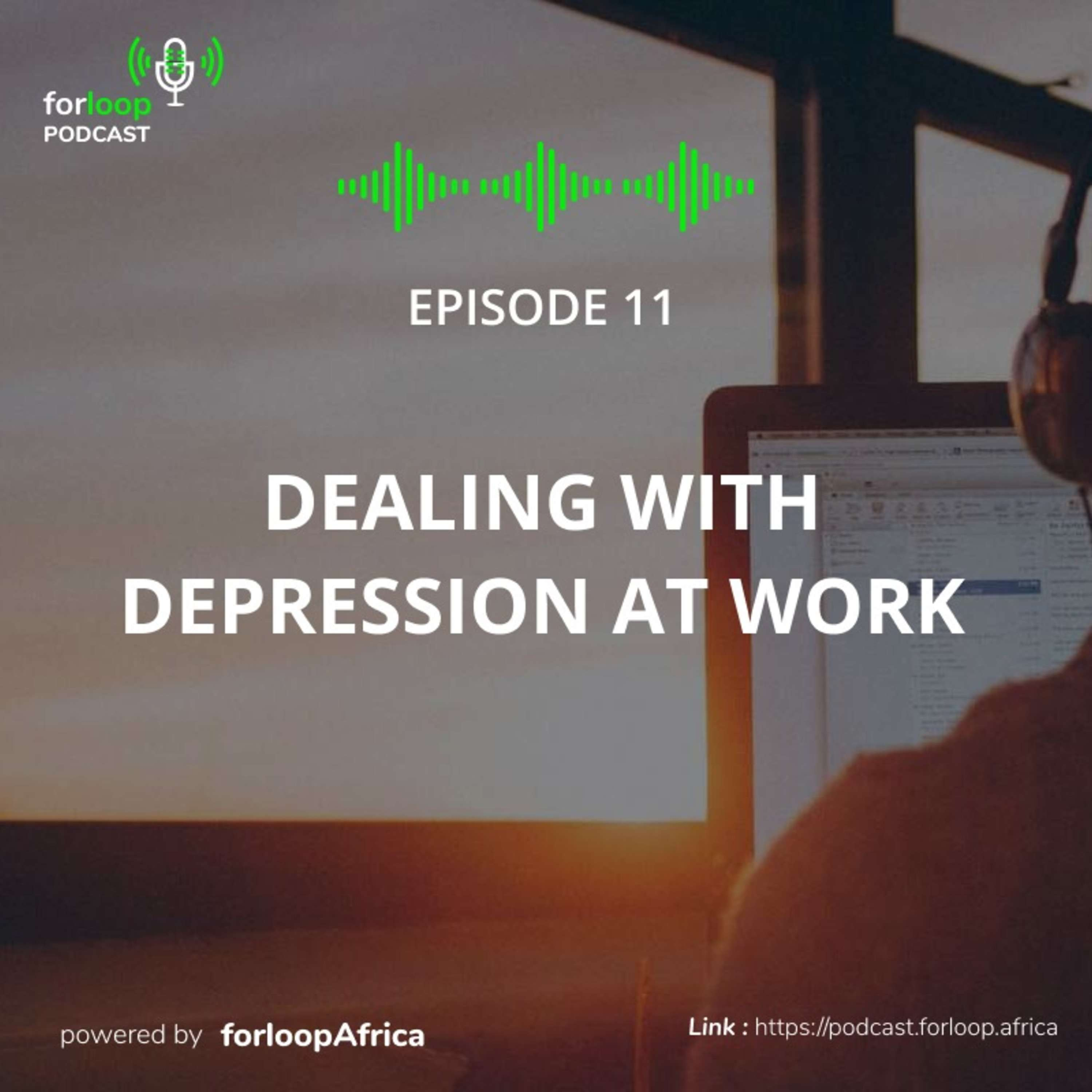 EP.11 - Dealing with depression at work