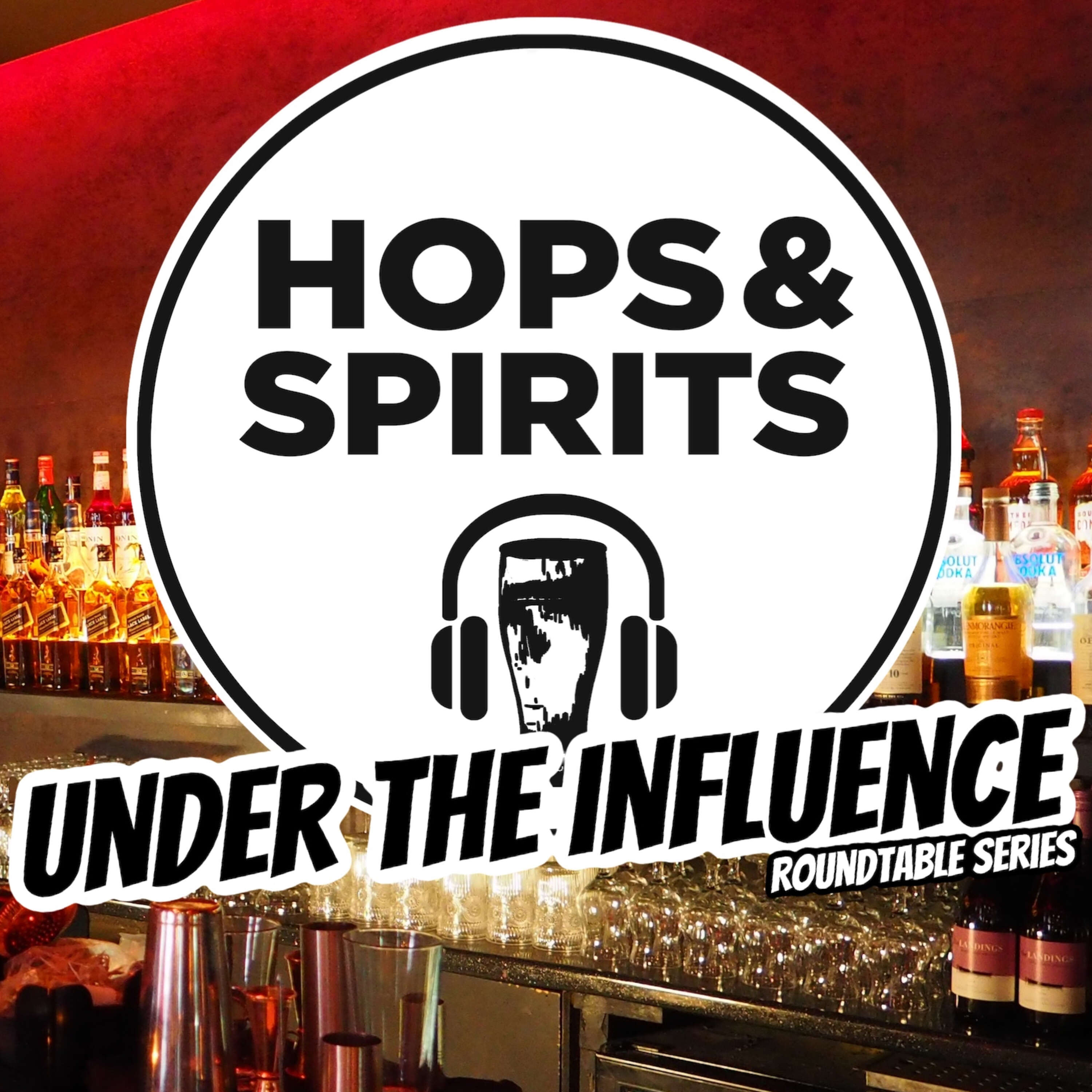 Episode 60: Under the Influence of Craft Beer Roundtable #4