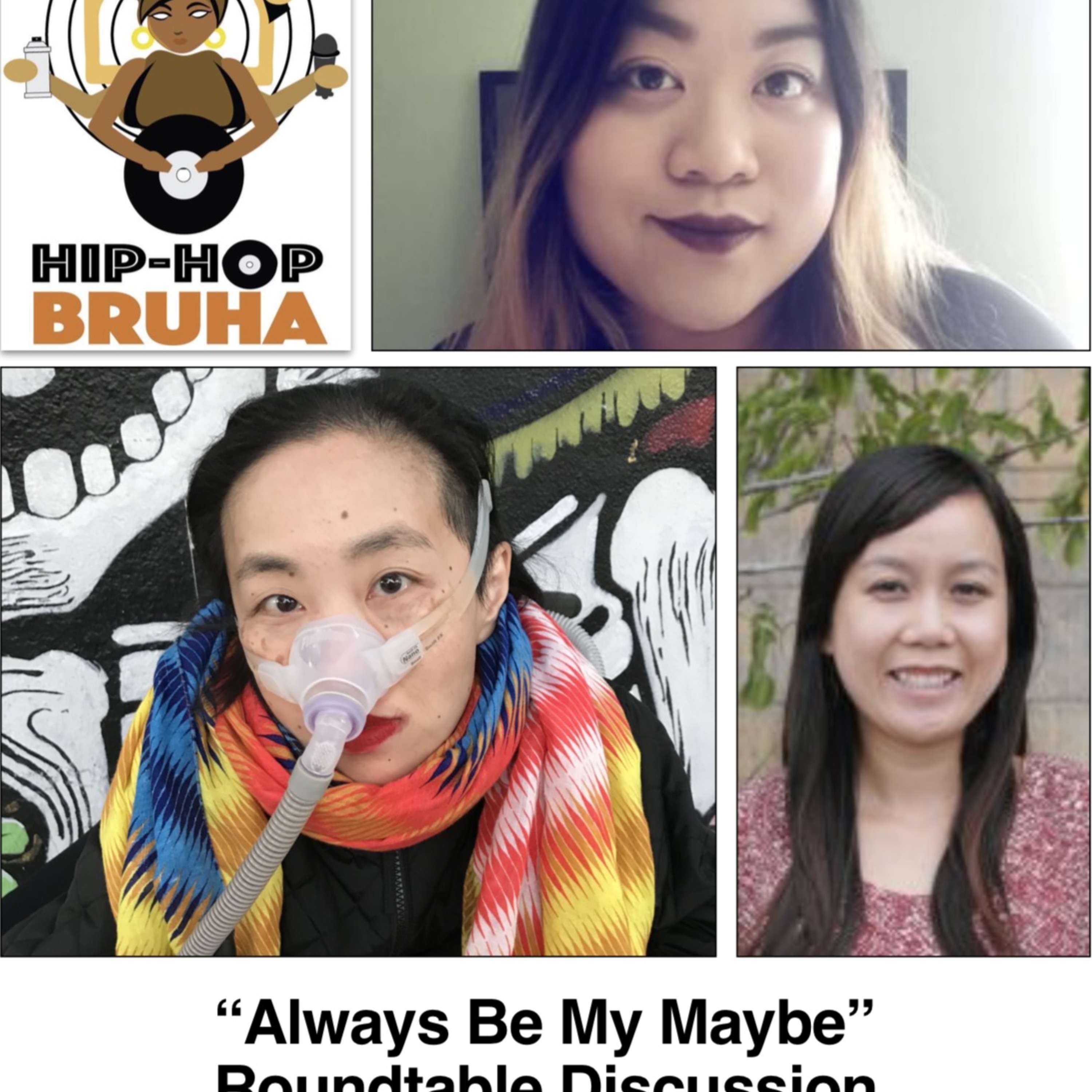 """Always Be My Maybe"" RoundTable Discussion feat. Alice Wong, Joy Ng, and Trinh Le"